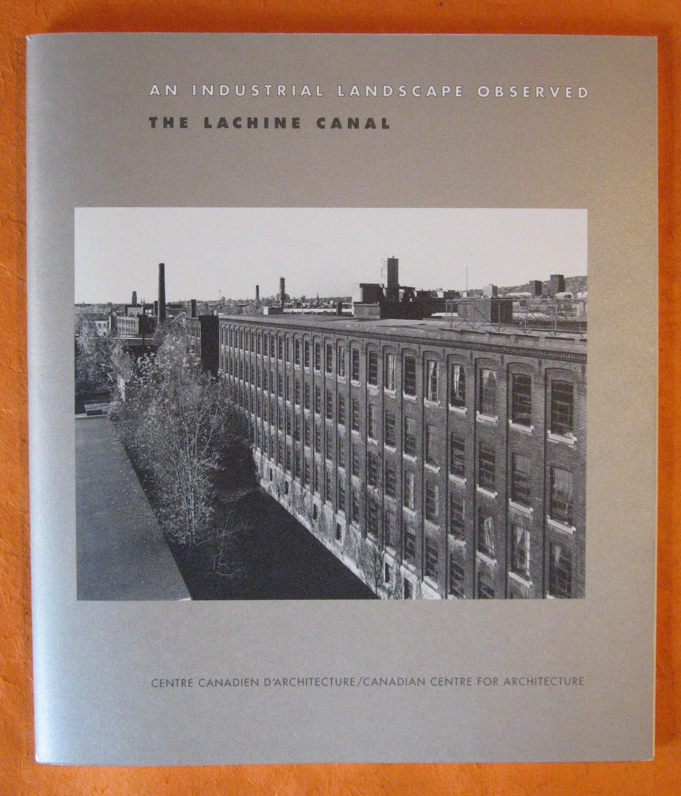 An Industrial Landscape Observed:  The Lachine Canal, Miller, David; Gutsche, Clara