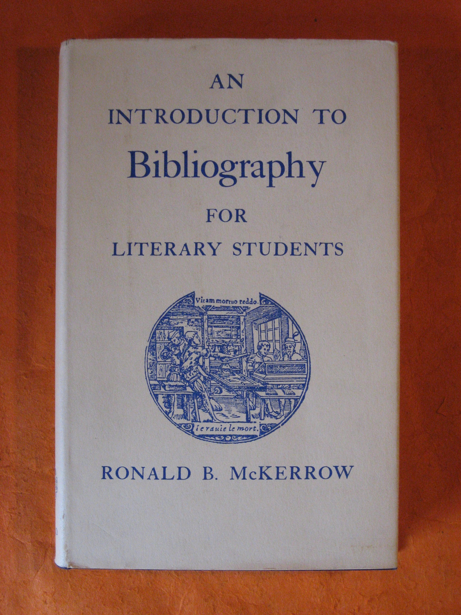 An Introduction to Bibliography for Literary Students, McKerrow, Ronald B.