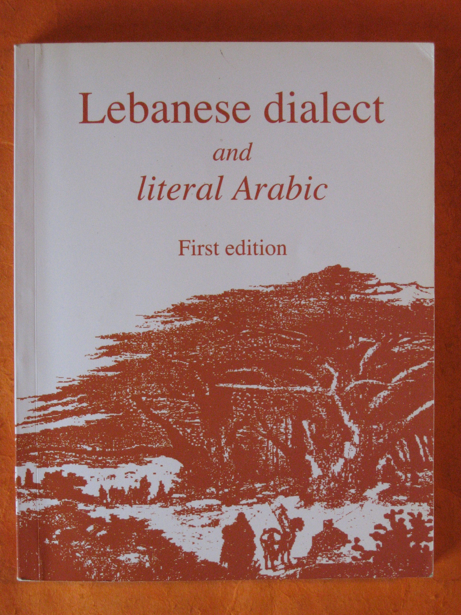 Lebanese Dialect and Literal Arabic; with CD, H. Haddad-Fadel
