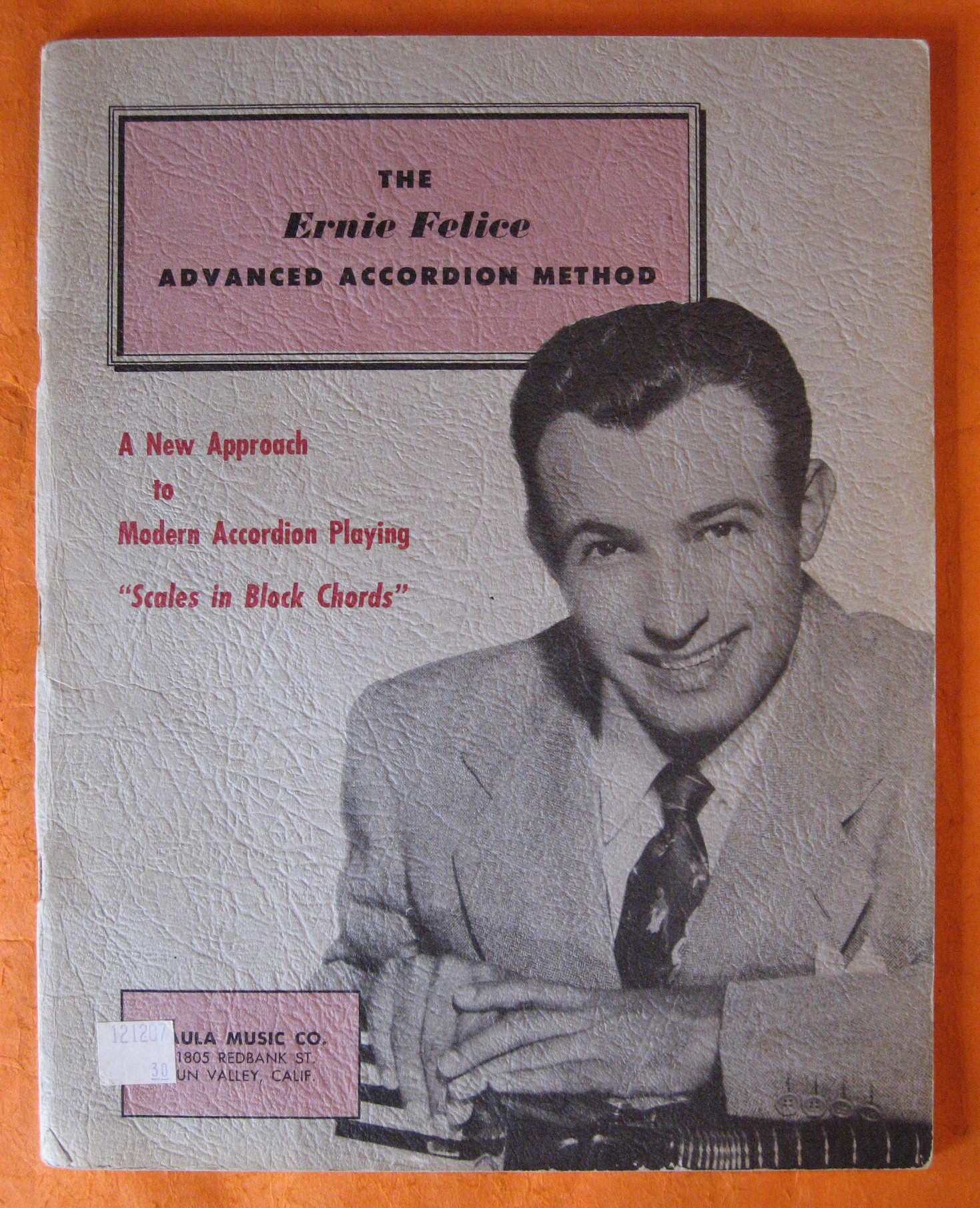 """The Ernie Felice Advanced Accordion Method:  A New Approach to Modern Accordion Playing """"Scales in Block Chords"""", Felice, Ernie; Mancini, Henry"""