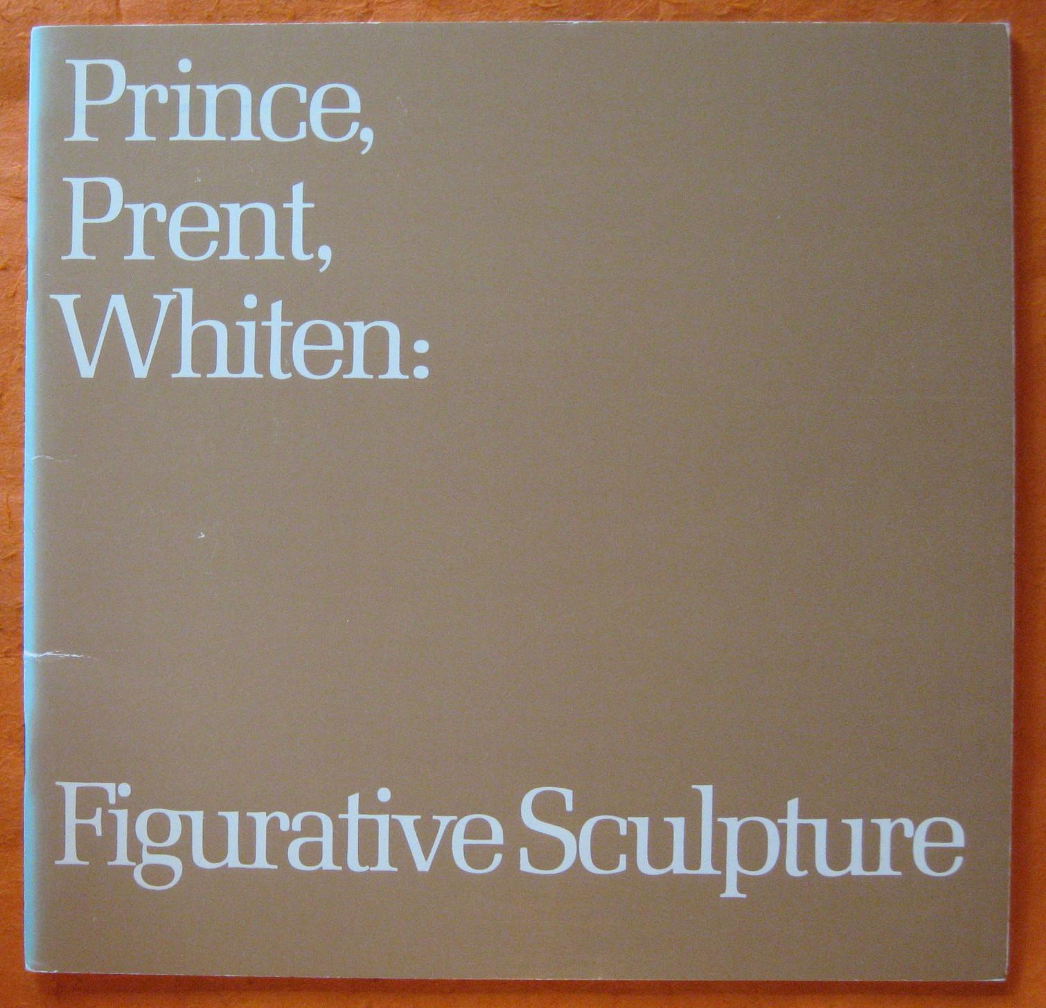 Prince, Prent, Whiten:  Figurative Sculpture, Prince, Prent, Whiten