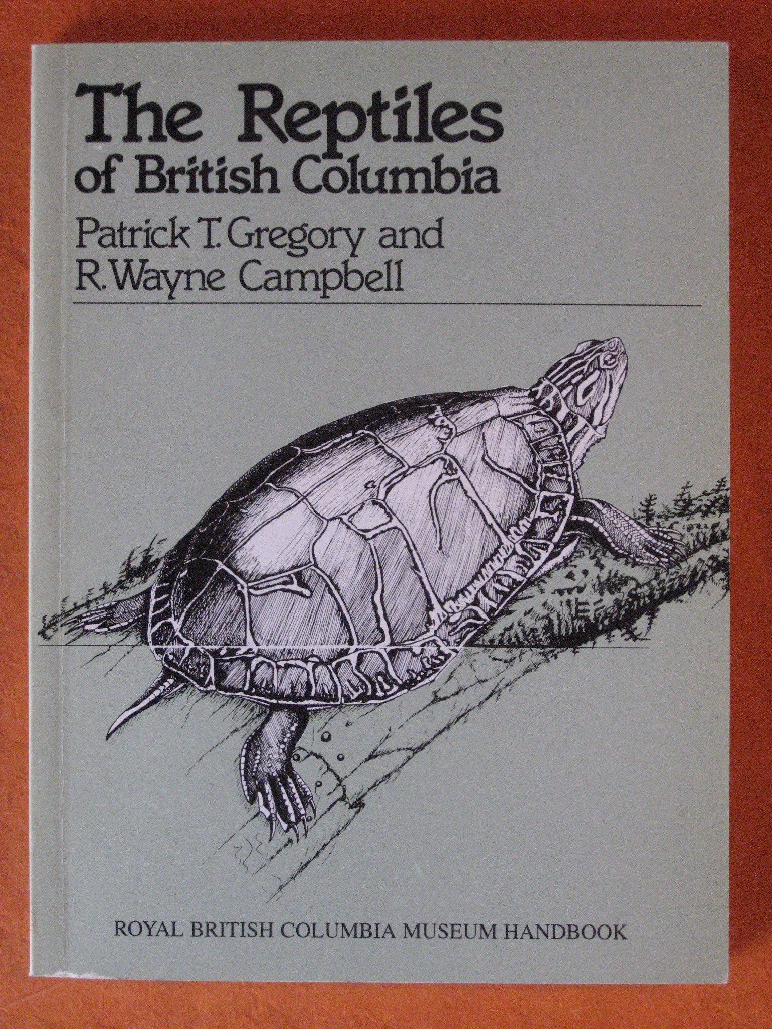 The Reptiles of British Columbia, Campbell, R. Wayne; Gregory, Patrick T.