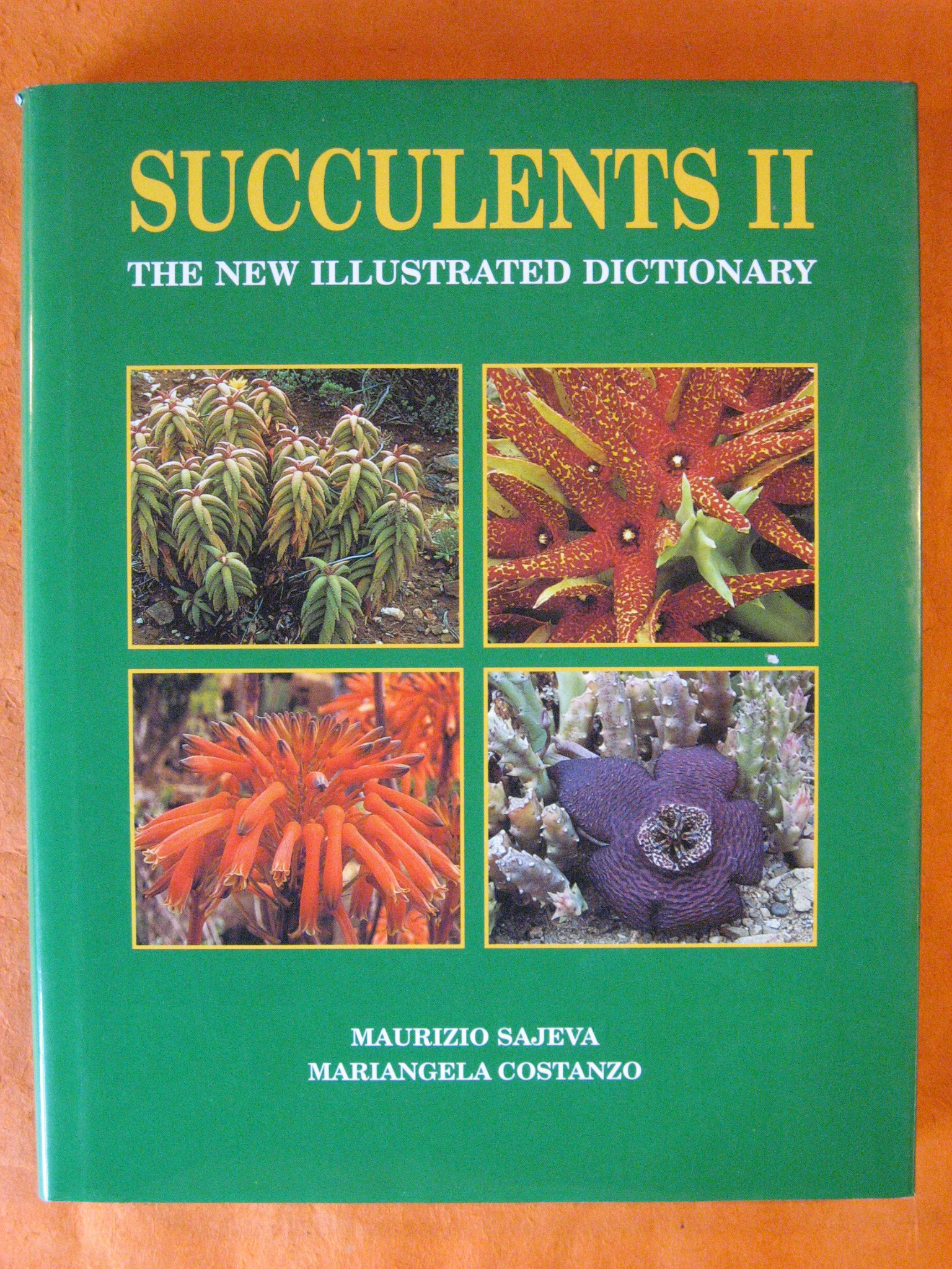 Succulents II: The New Illustrated Dictionary, Sajeva, Maurizio; Costanzo, Mariangela