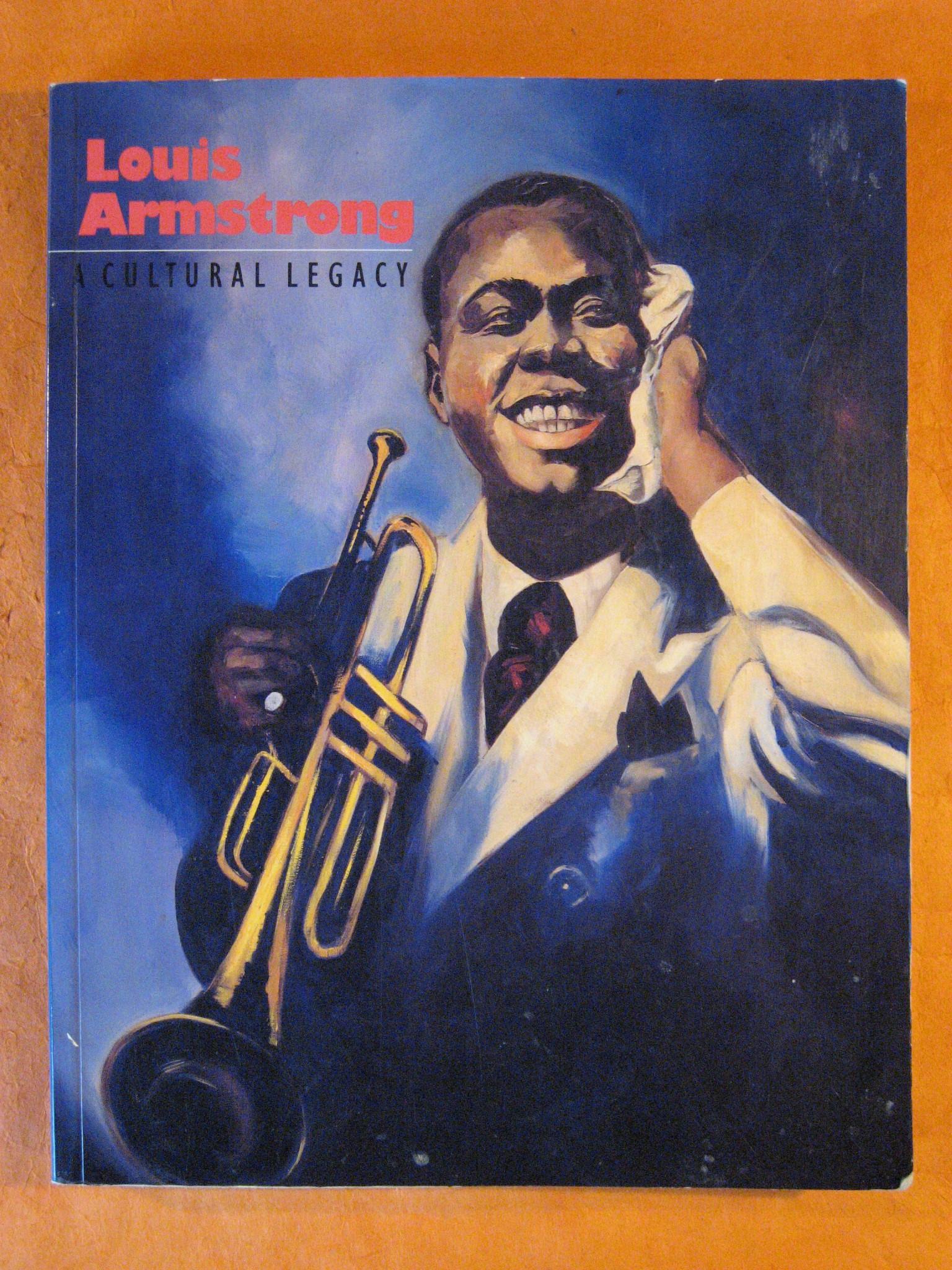 Louis Armstrong: A Cultural Legacy, Long, Richard A.; Miller, Marc H.; Morgenstern, Dan; Bogle, Donald