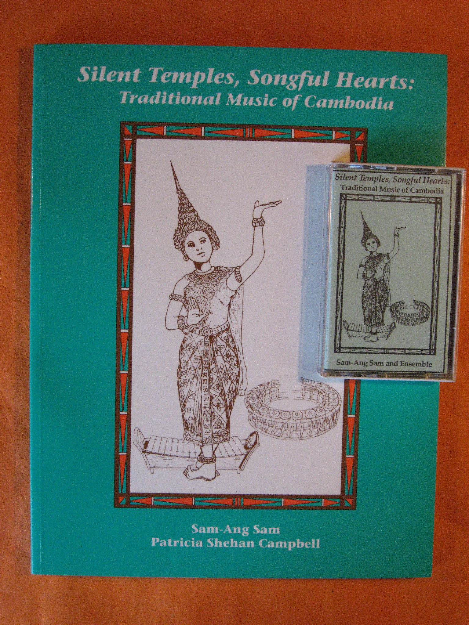 Silent Temples, Songful Hearts: Traditional Music of Cambodia, Sam-Ang Sam; Cambell, Patricia S.