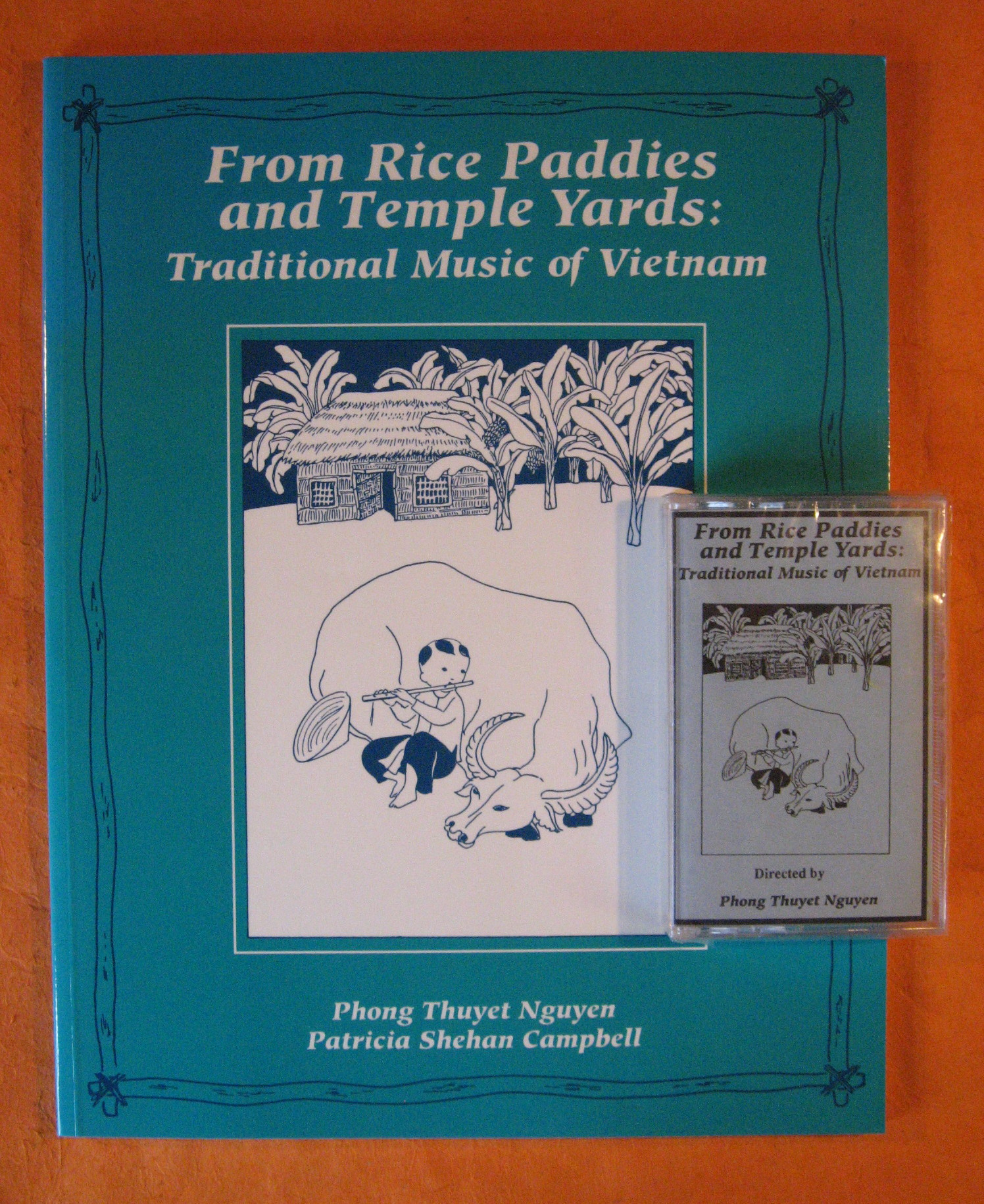 From Rice Paddies and Temple Yards: Traditional Music of Viet Nam with Cassette Tape, Nguyen, Phong, Thuyet; Campbell, Patricia Shehan