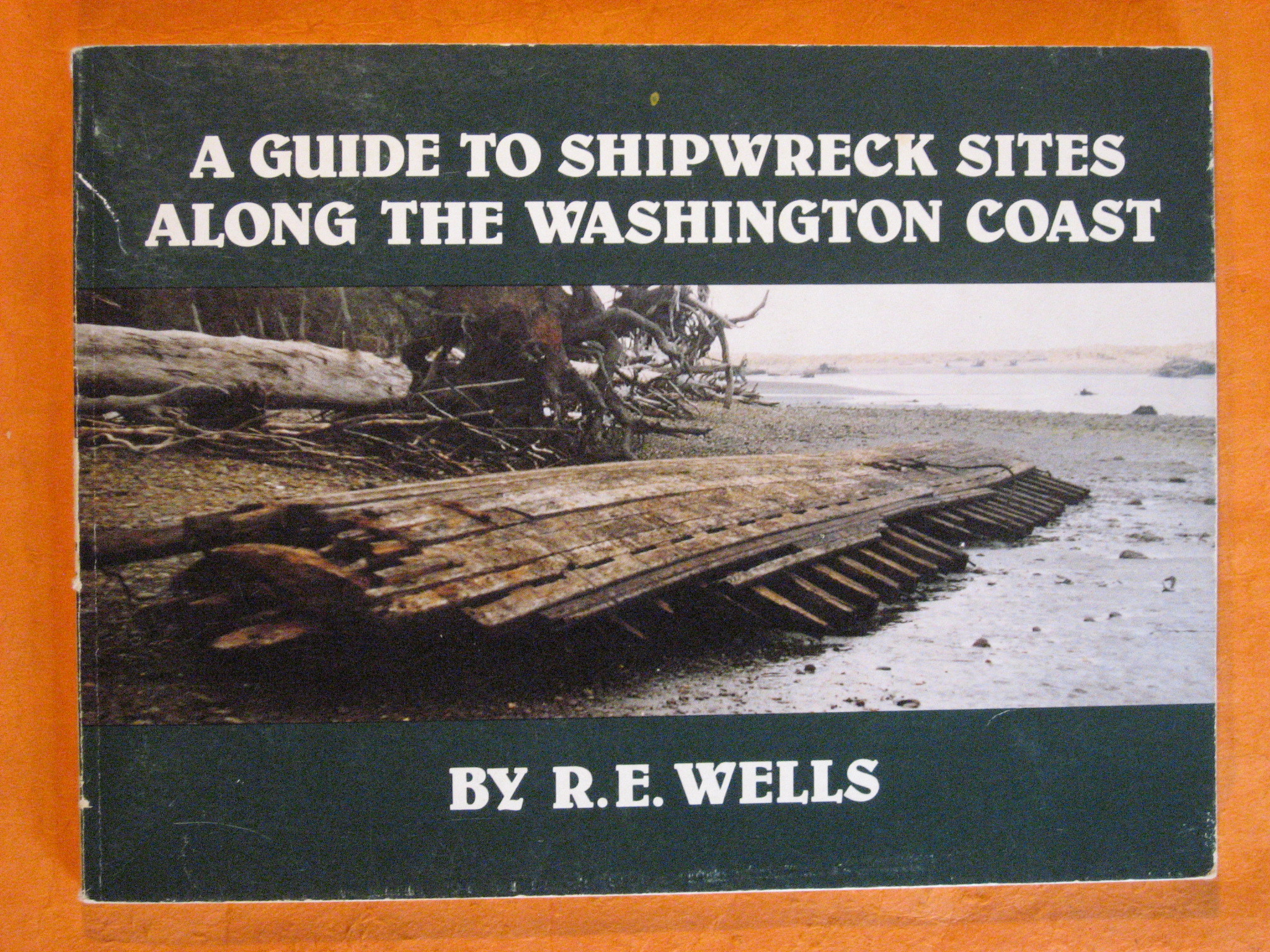 A Guide to Shipwreck Sites Along the Washington Coast, Wells, Robert E.