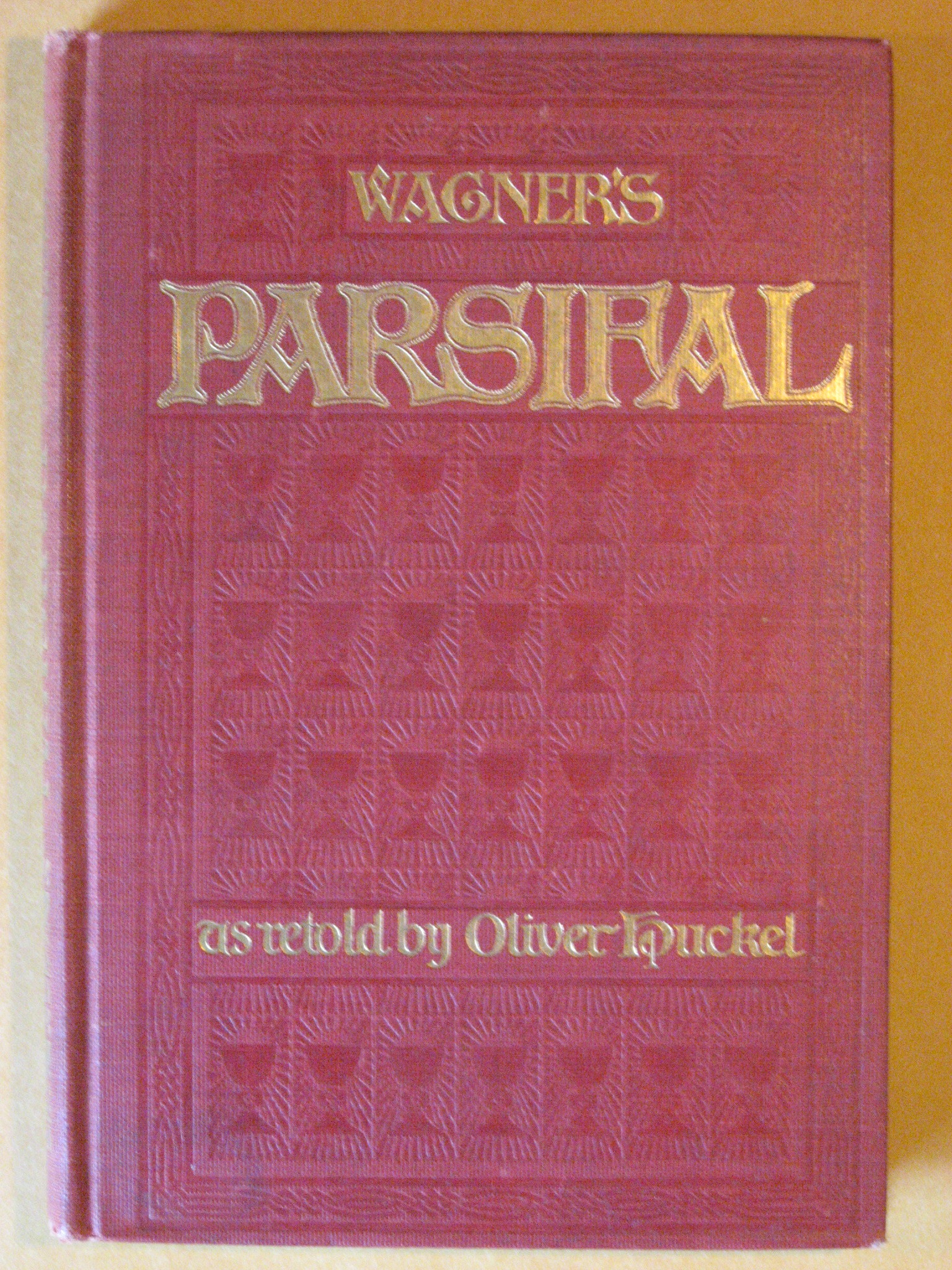 Parsifal:  A Mystical Drama By Richard Wagner Retold in th Spirit of the Bayreuth Interpretation, Wagner; Huckel, Oliver