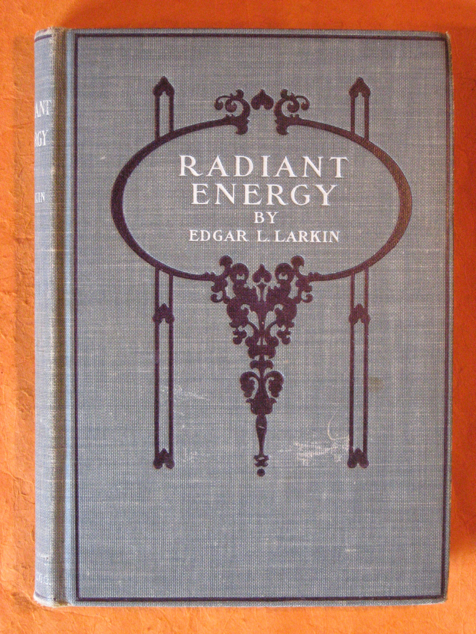 Radiant Energy and Its Analysis, Its Relation to Modern Astrophysics, Larkin, Edgar L.
