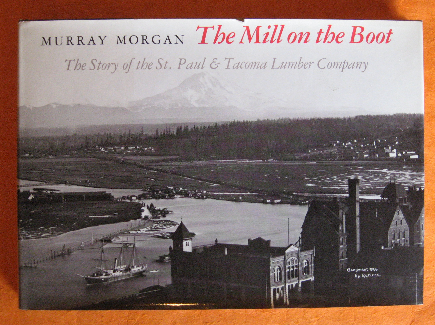 The Mill on the Boot: The Story of the St. Paul and Tacoma Lumber Co., Morgan, Murray Cromwell