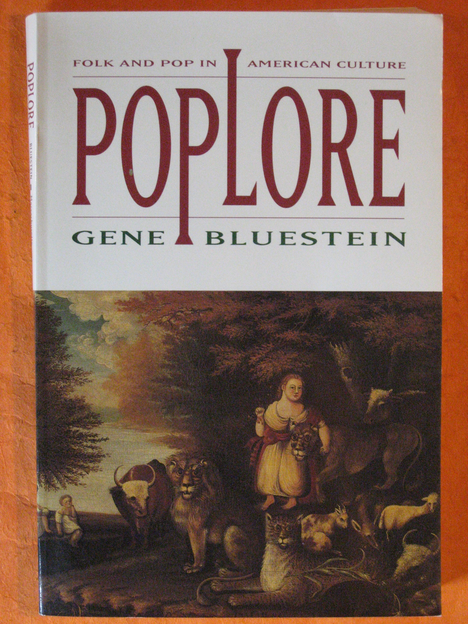 Poplore: Folk and Pop in American Culture, Bluestein, Gene