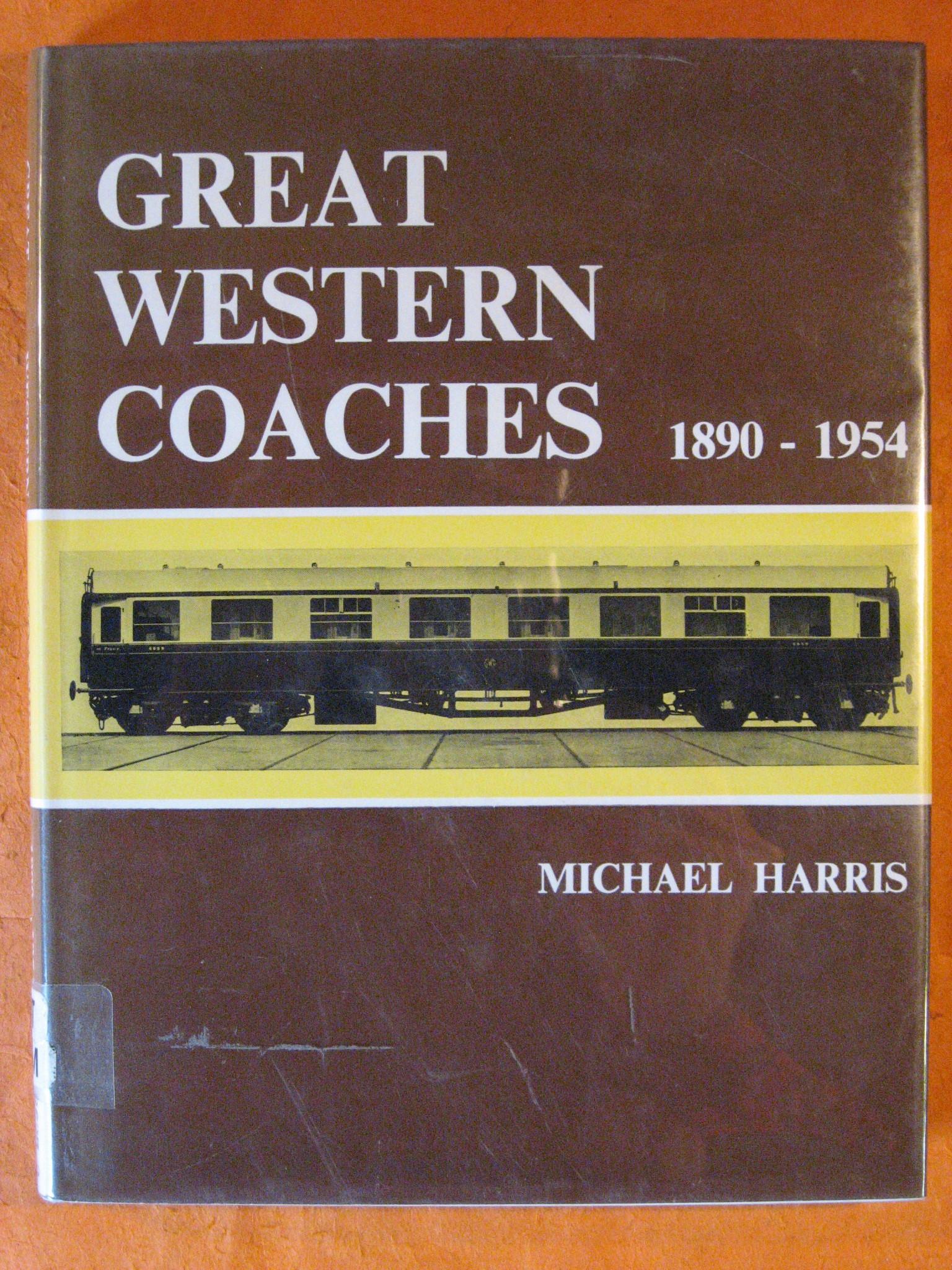 Great Western Coaches, 1890-1954 (David & Charles locomotive monographs), Harris, Michael