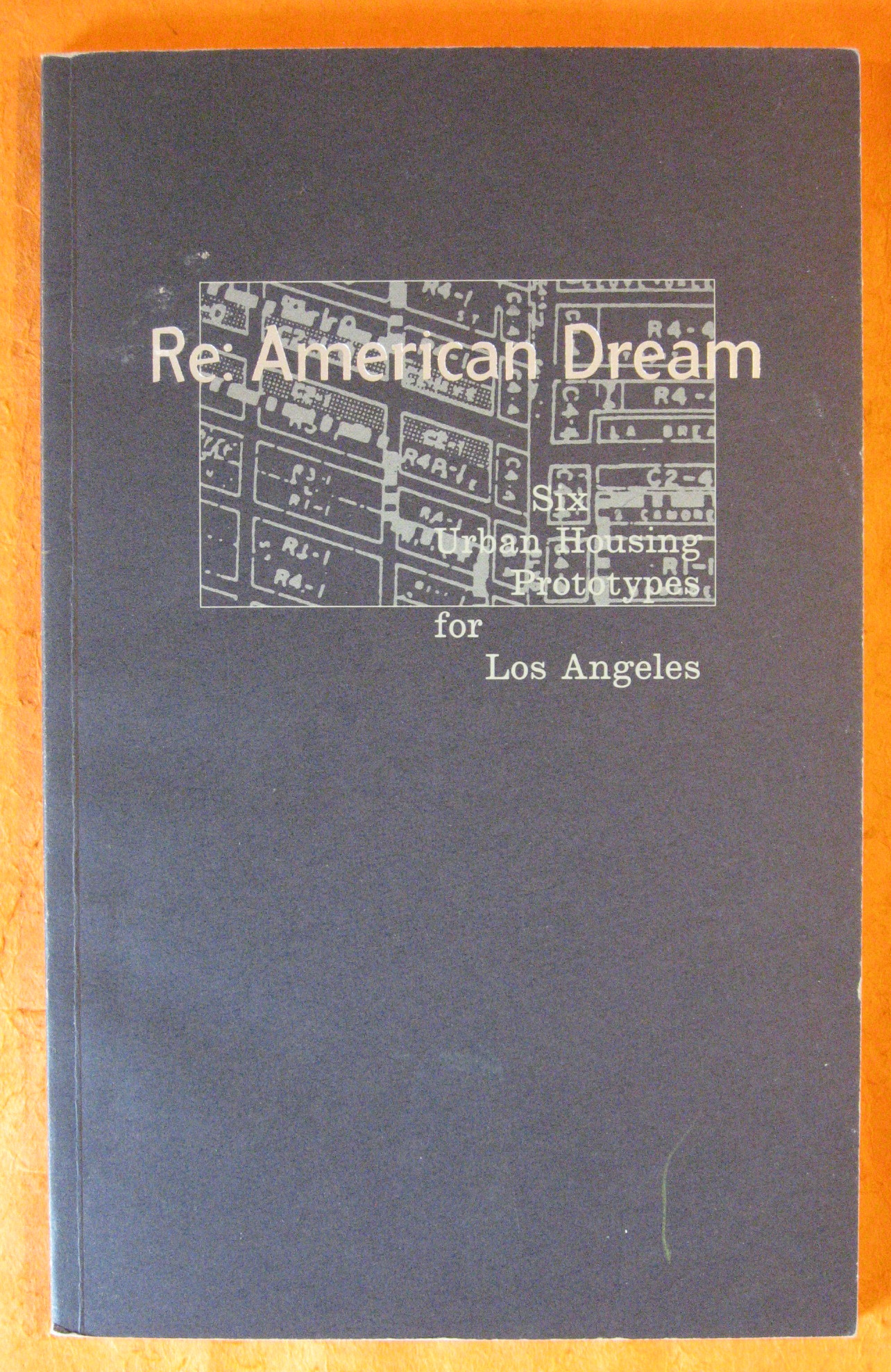 Re: American Dream: Six Urban Housing Prototypes from Los Angles, Sherman, Roger