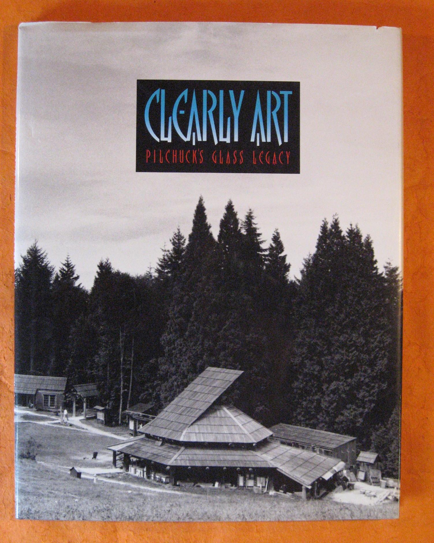 Clearly Art:  Pilchuck's Glass Legacy, Herman, Lloyd E.