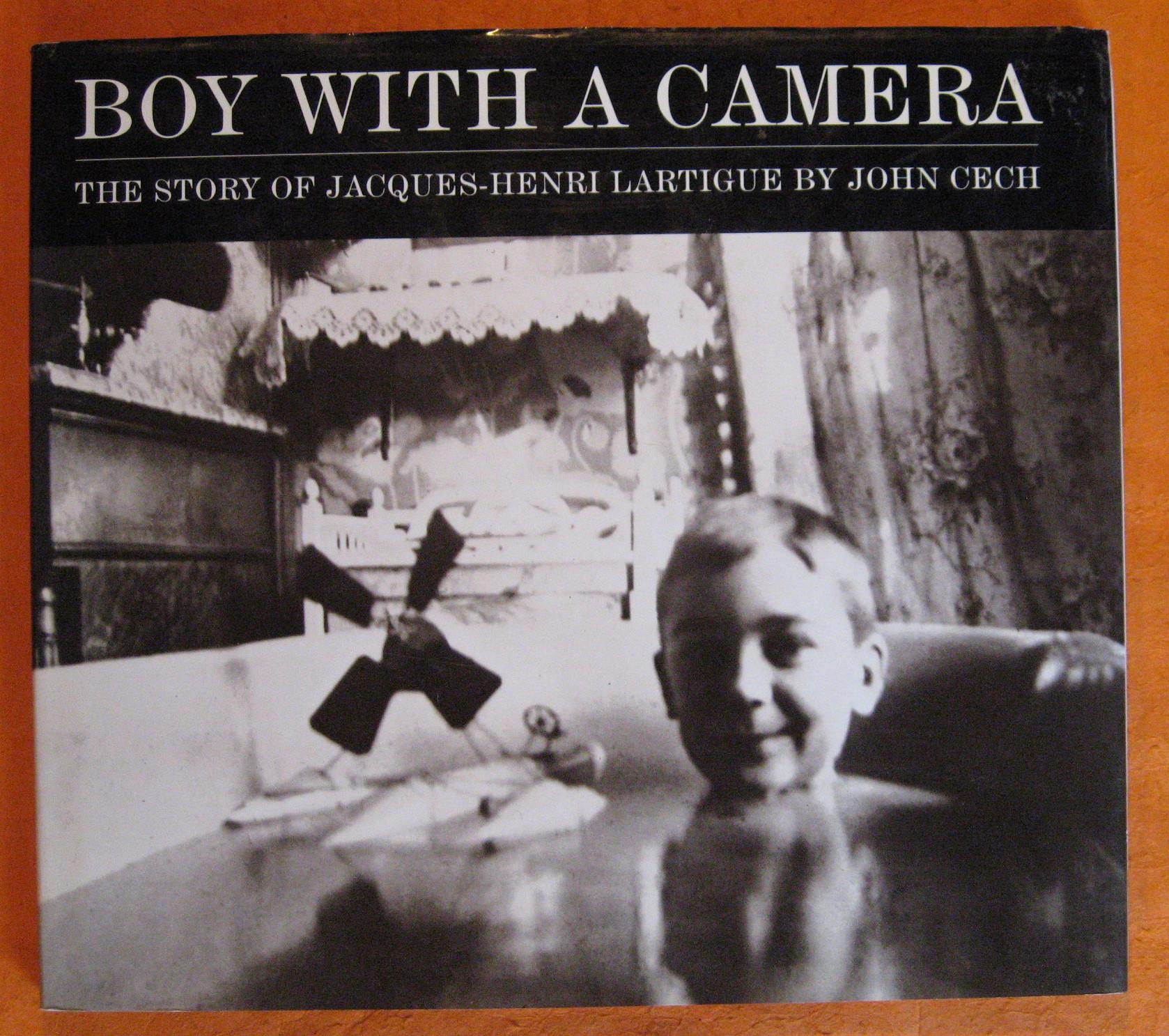 Boy with a Camera: Story of Jacques-Henri Lartigue, Cech, John