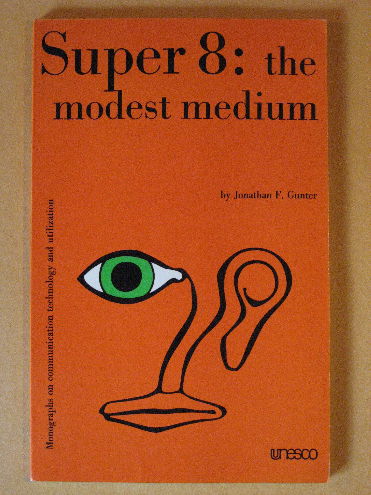 Super 8: The Modest Medium (Monographs on Communication Technology & Utilization), Gunter, Jonathan F.