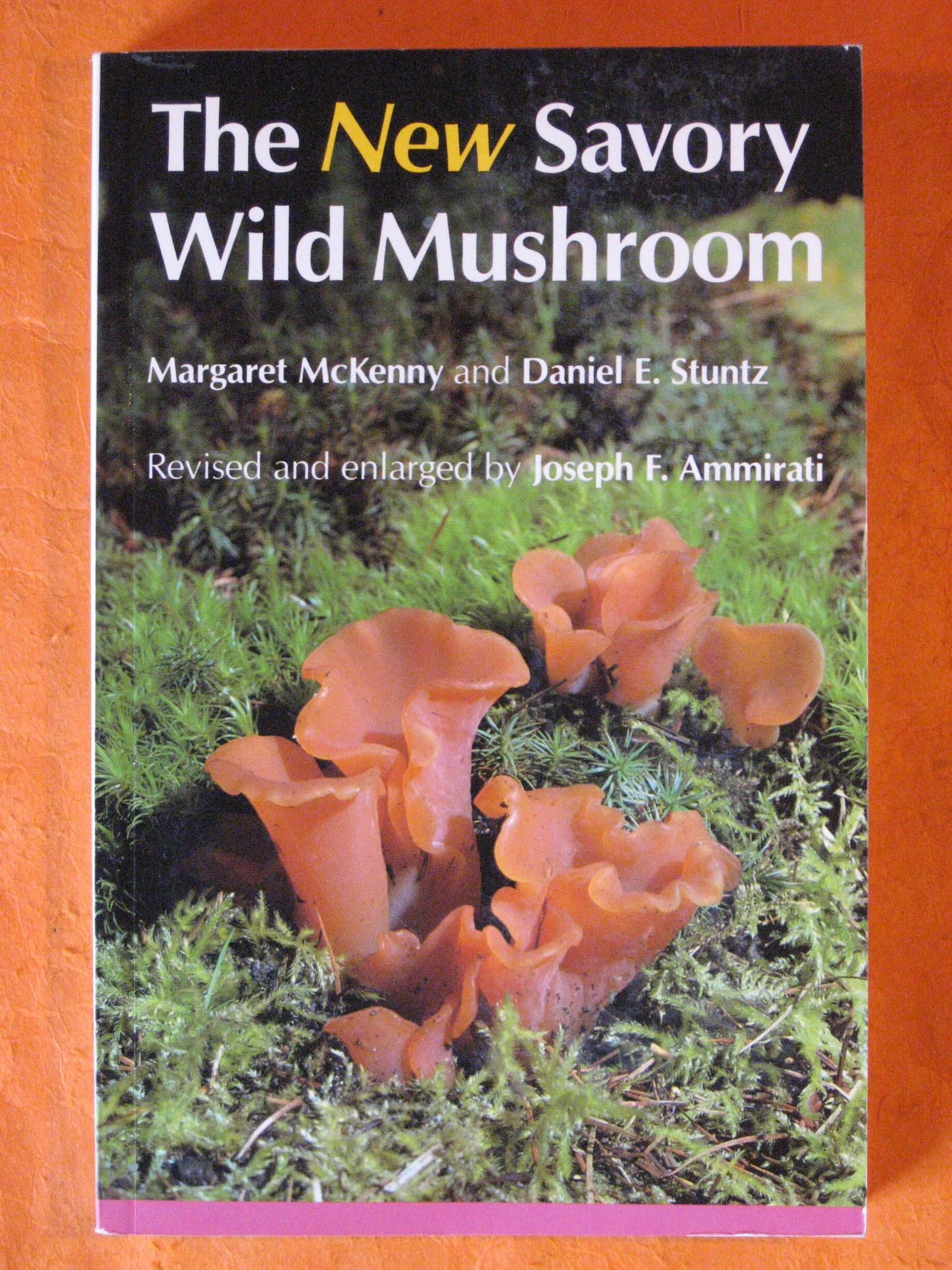 The New Savory Wild Mushroom, McKenny, Margaret; Stuntz, Daniel; Ammirati, Joseph