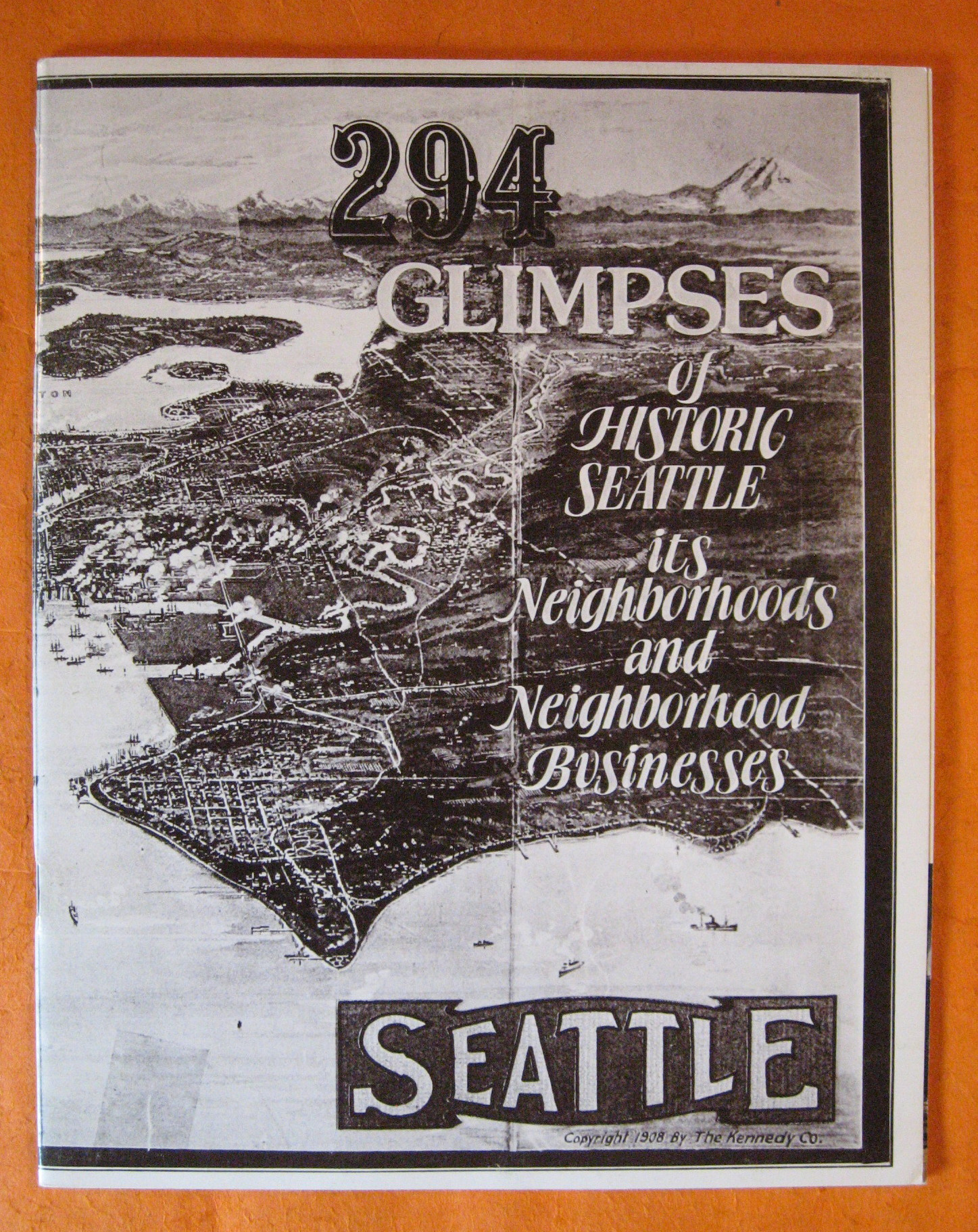 294 Glimpses of Historic Seattle, Its Neighborhoods and Neighborhood Businesses, Dorpat, Paul