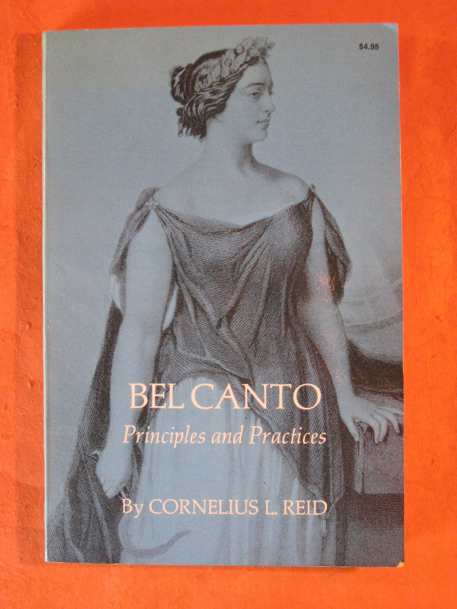 Bel Canto Principles and Practices, Reid, Cornelius L.