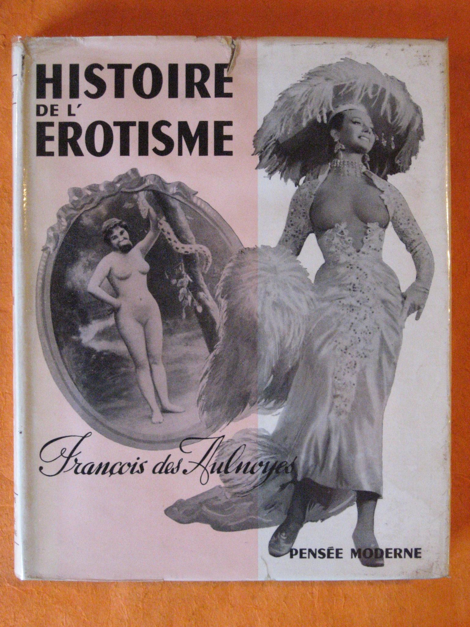 Histoire et Philosophie De L'erotisme (de L'instinct Sexuel a L'erotisme et a l'amour), Des Aulnoyes, Francois