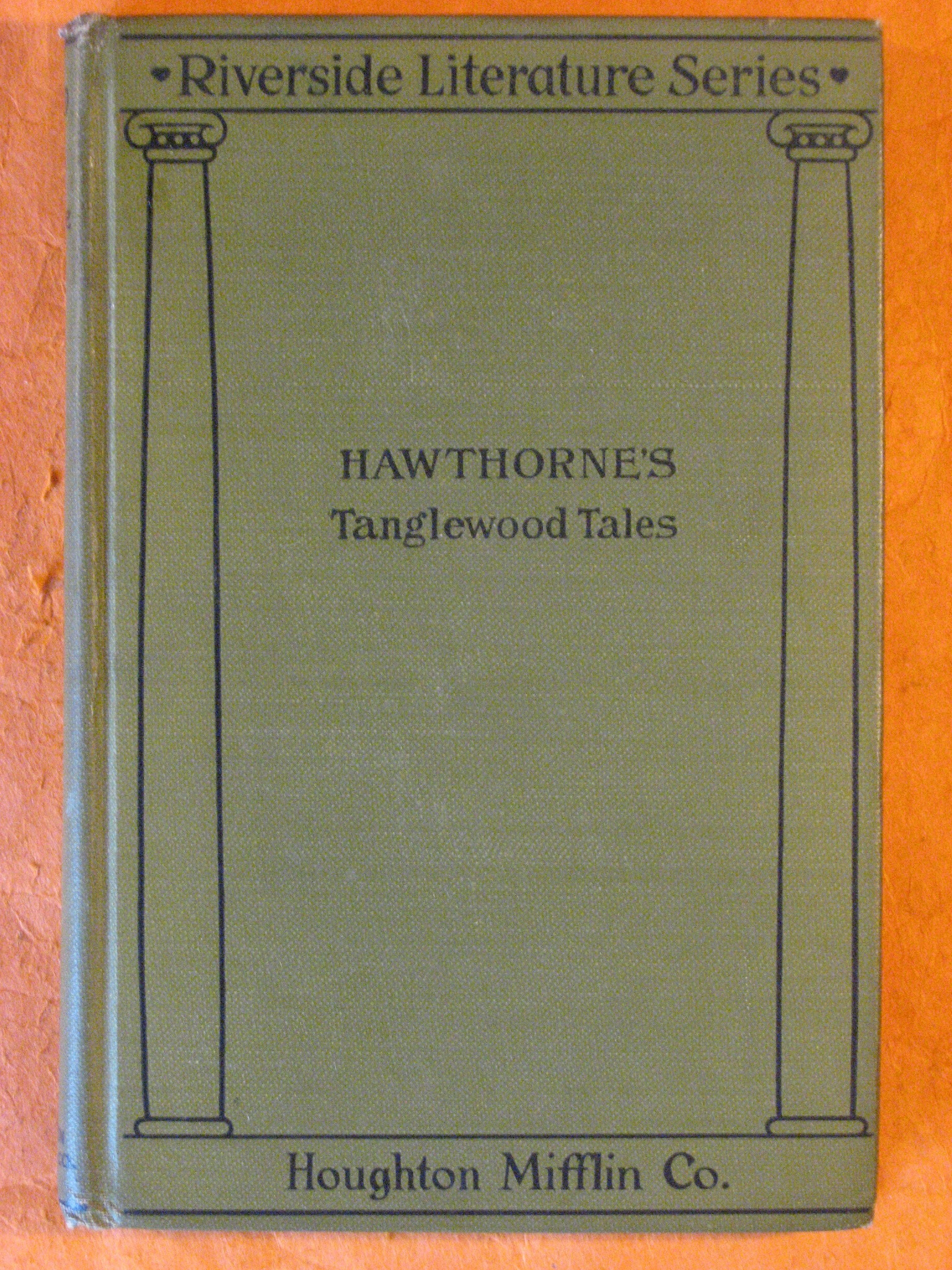 1887 -Tanglewood Tales for Girls and Boys:  Being a Second Wonder Book, Hawthorne, Nathaniel