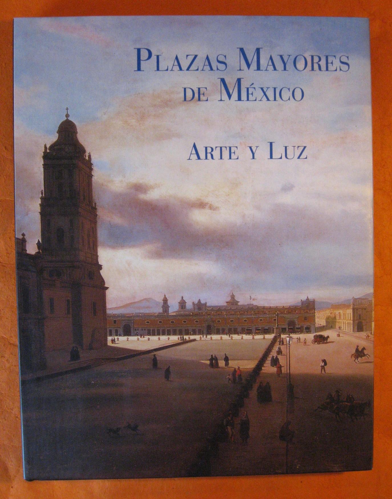Plazas mayores de Mexico: Arte Y Luz, Touché, Ricardo Guajardo; Vitalino Nafria Aznar