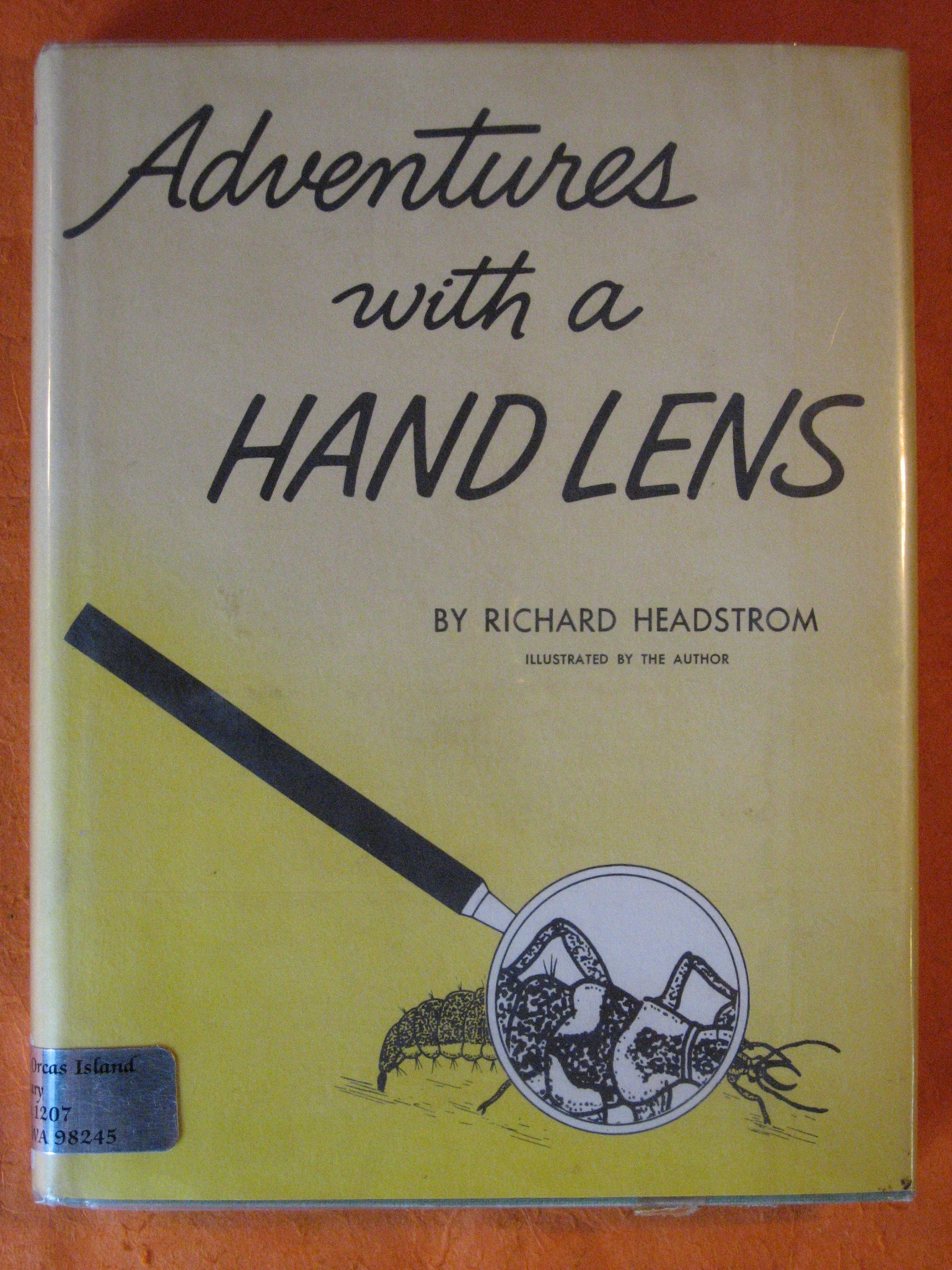 Adventures with a Hand Lens, Headstrom, Richard