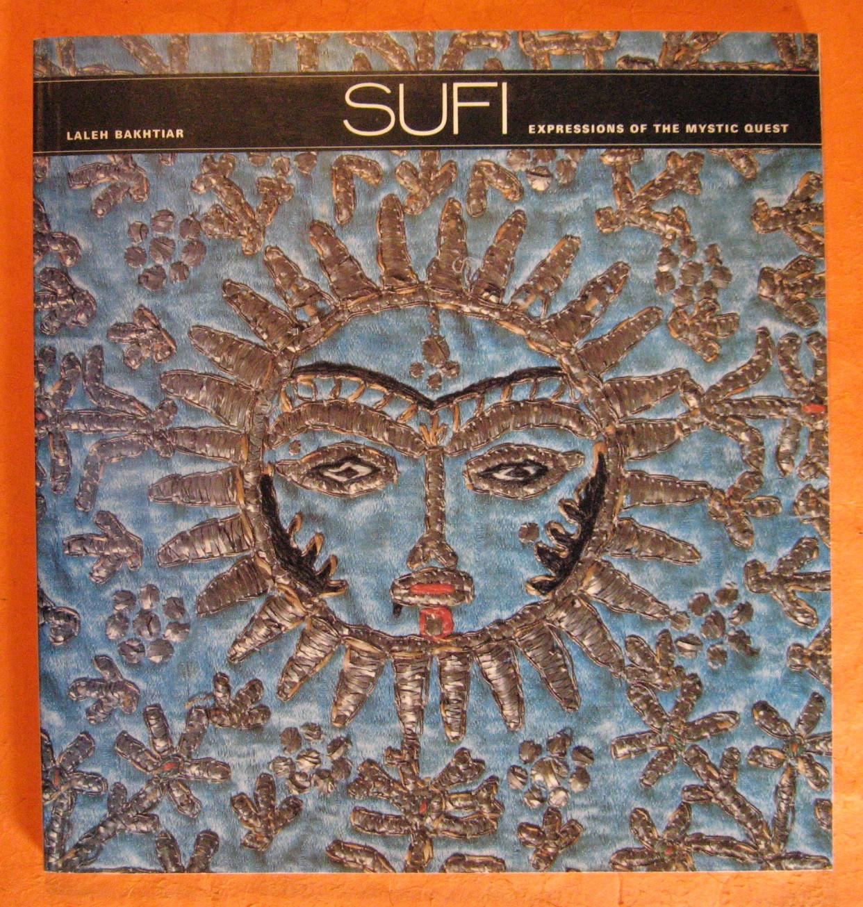 Sufi: Expressions of the Mystic Quest, Bakhtiar, Laleh