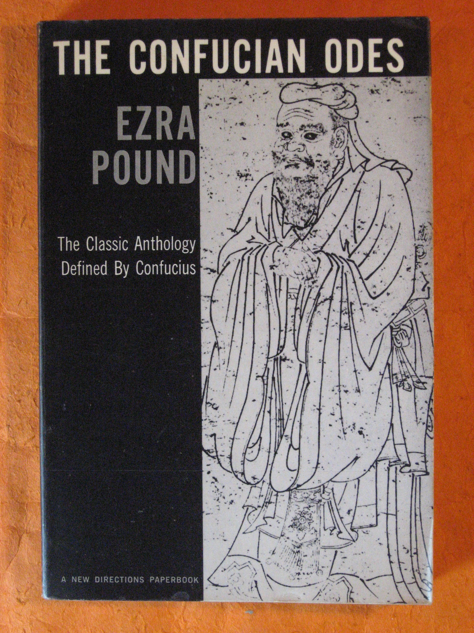 The Confucian Odes:  The Classic Anthology Defined By Confucius, Pound, Ezra