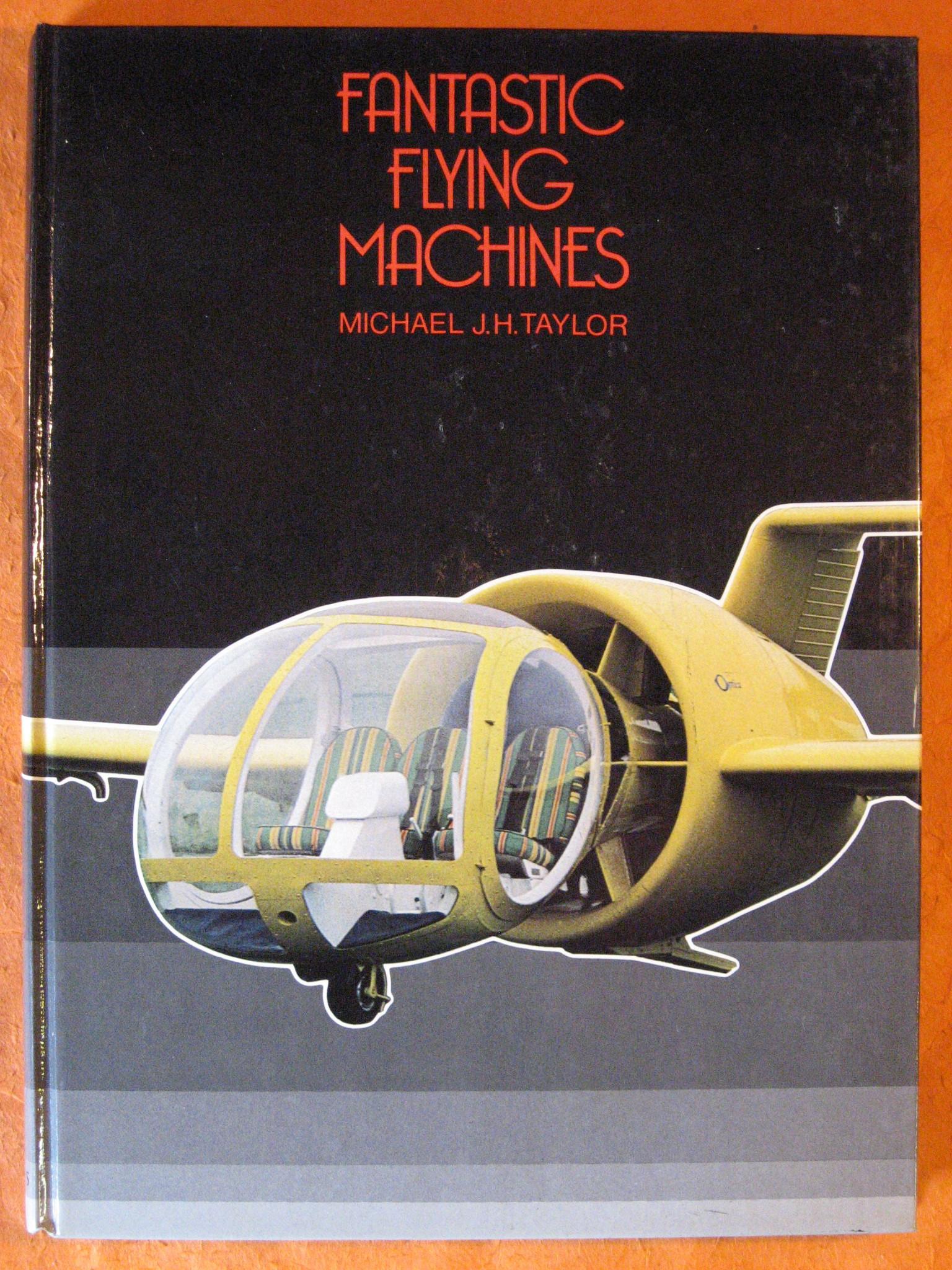 Fantastic Flying Machines, Taylor, Michael J.H.
