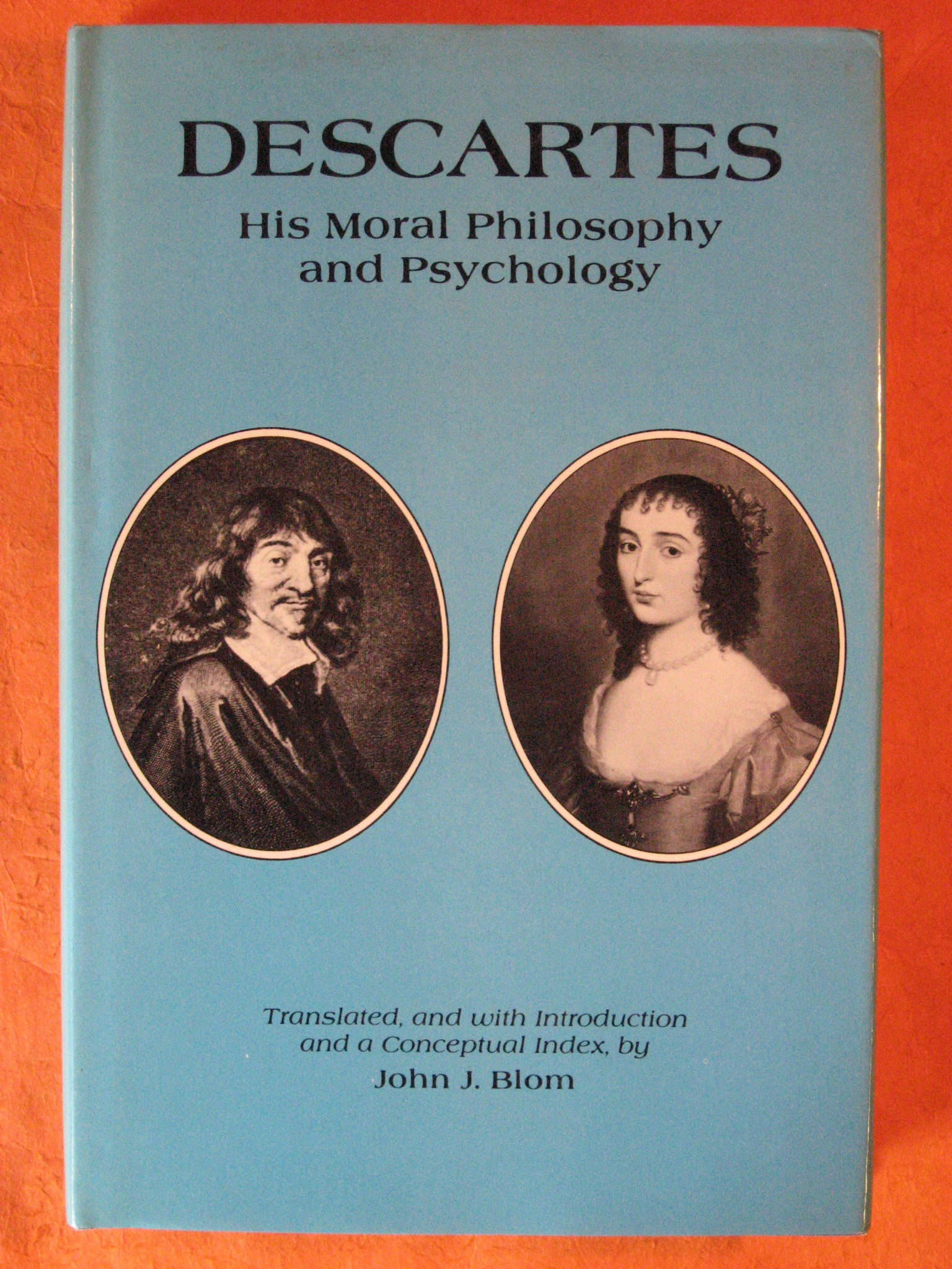 Descartes: His Moral Philosophy and Psychology, Descartes; Blom, John J.