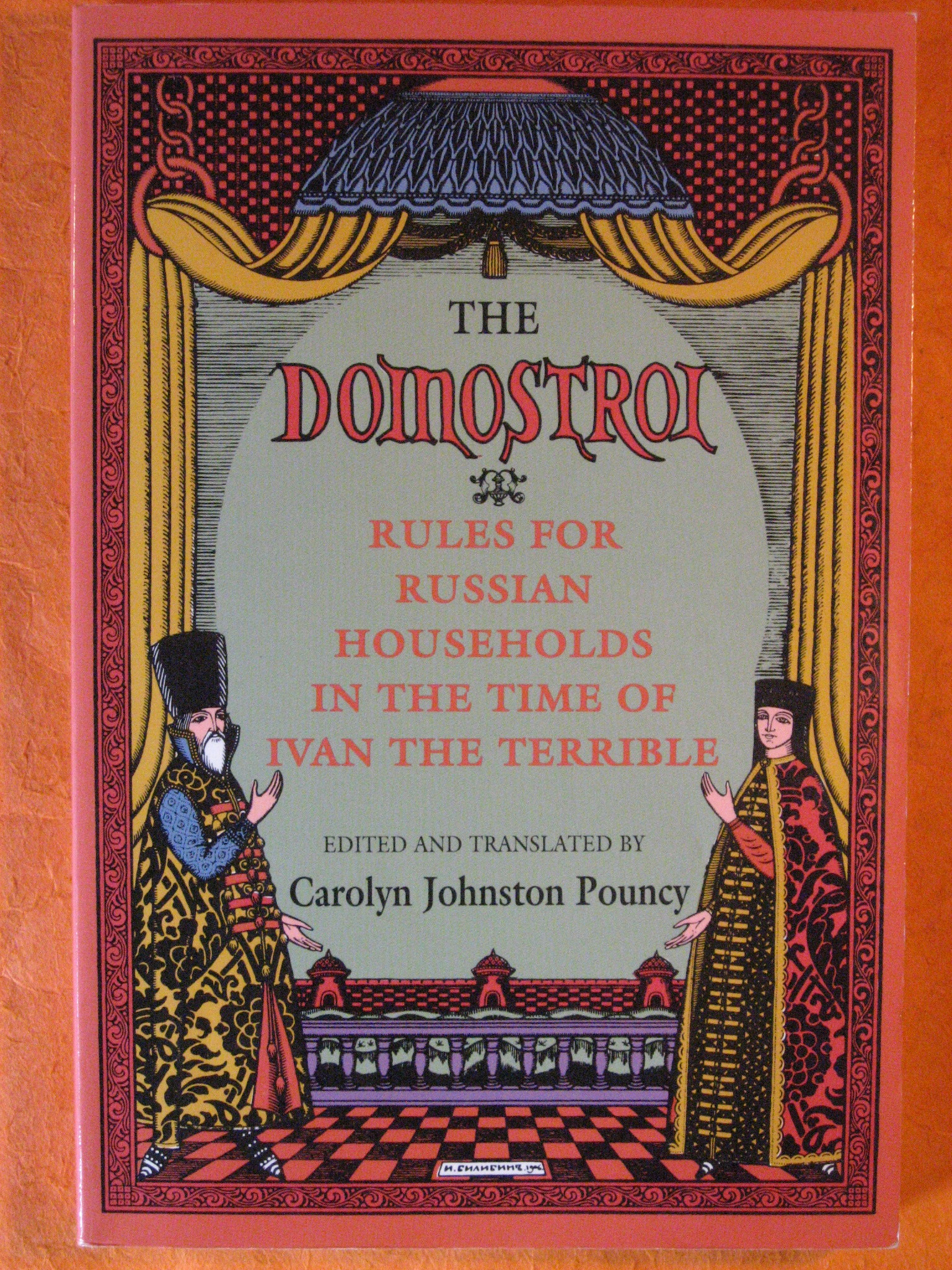 The Domostroi: Rules for Russian Households in the Time of Ivan the Terrible, Pouncy, Carolyn Johnston