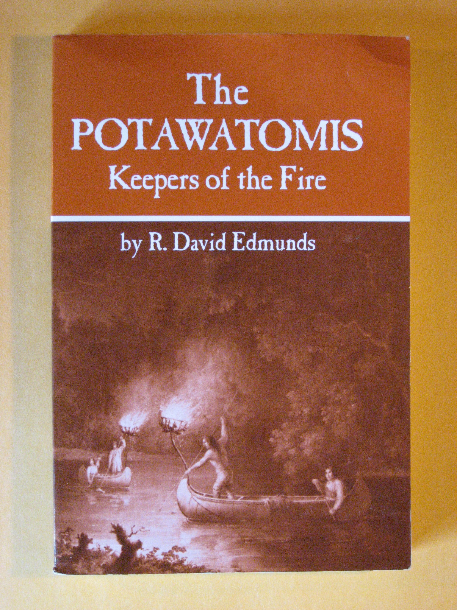 The Potawatomis: Keepers of the Fire (The Civilization of the American Indian Series), Edmunds, David R.