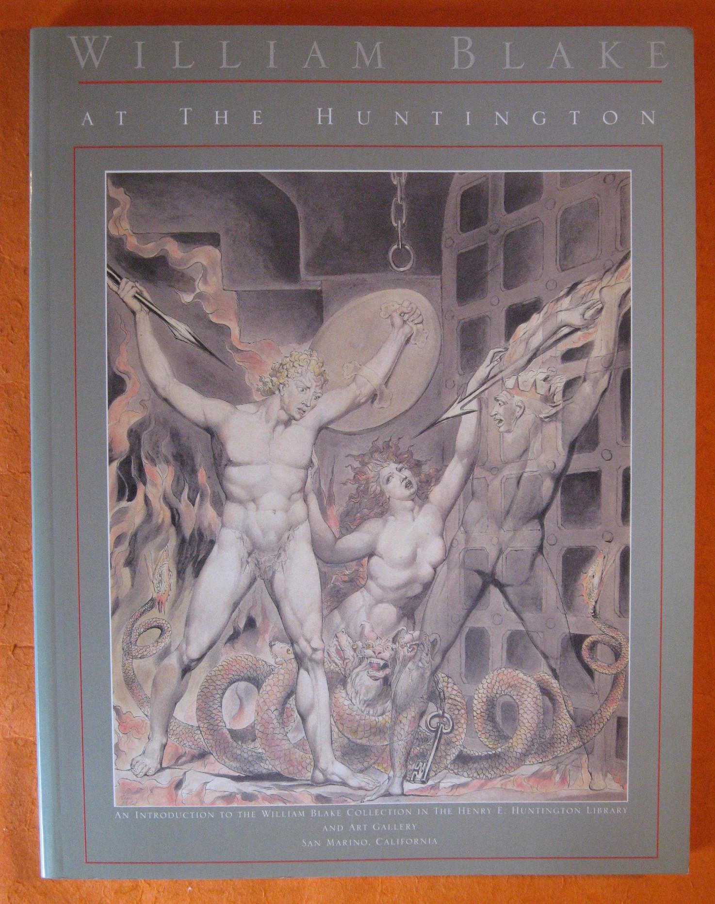 William Blake at the Huntington: An Introduction to the William Blake Collection in the Henry E. Huntington Library and Art Gallery, San Marino, California, Robert N. Essick