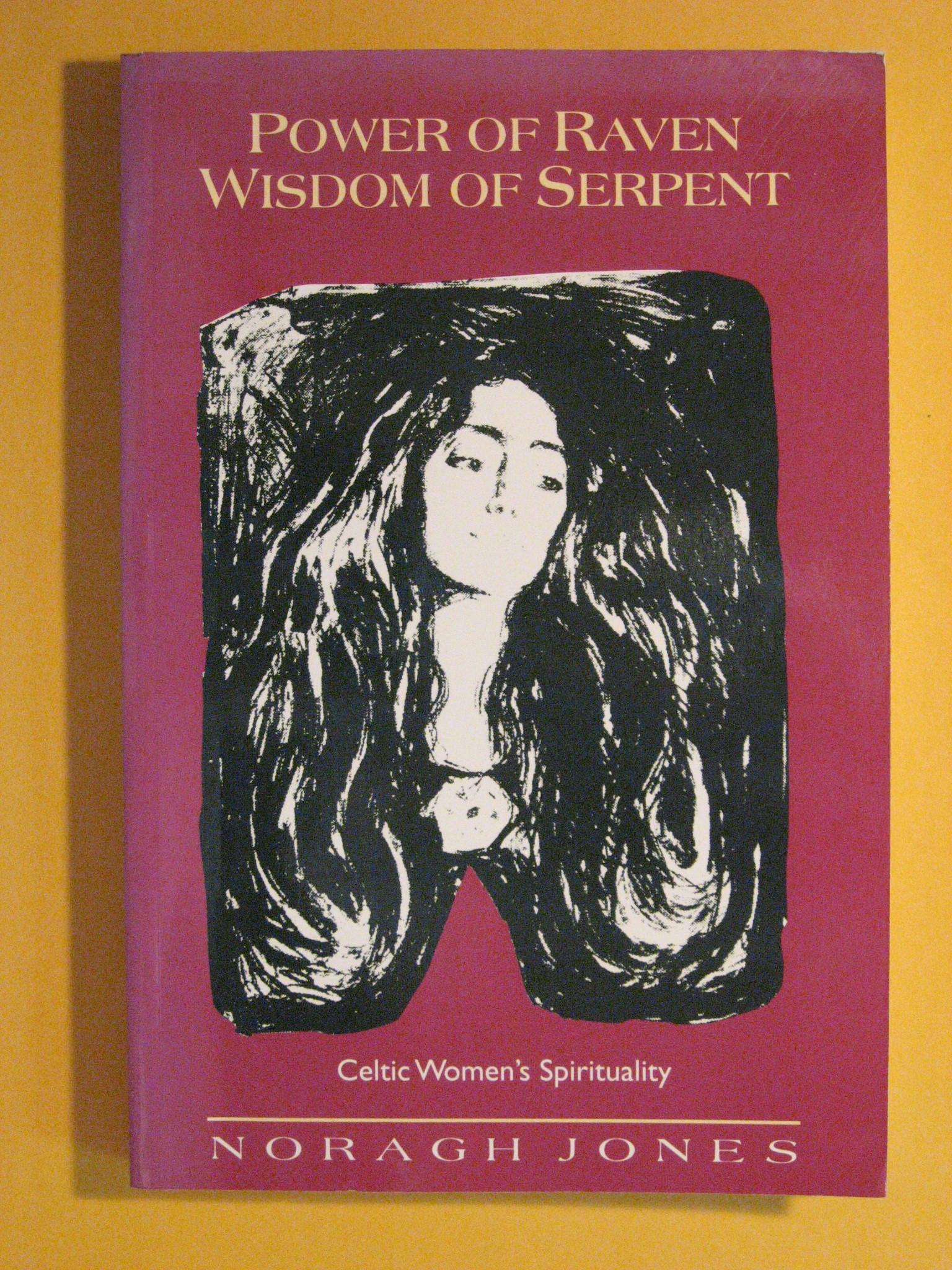 Power of Raven, Wisdom of Serpent: Celtic Women's Spirituality, Noragh Jones