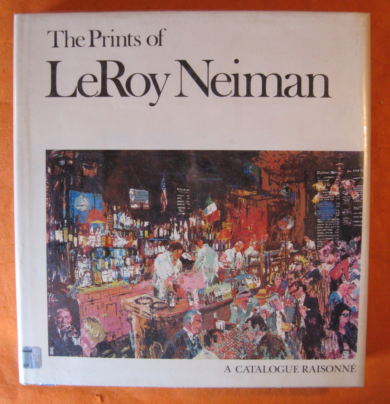 The Prints of LeRoy Neiman: A Catalogue Raisonne of Serigraphs, Lithographs, and Etchings., Neiman, LeRoy