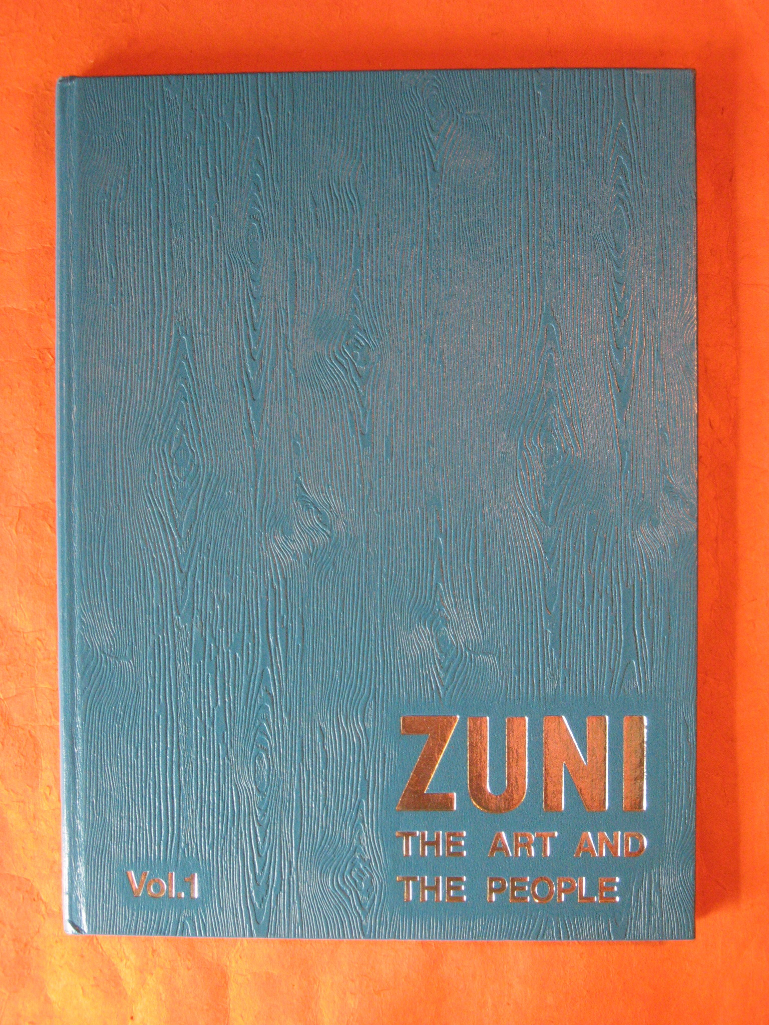 Zuni:  The Art and The People  Volume 1, Bell, Barbara and Ed