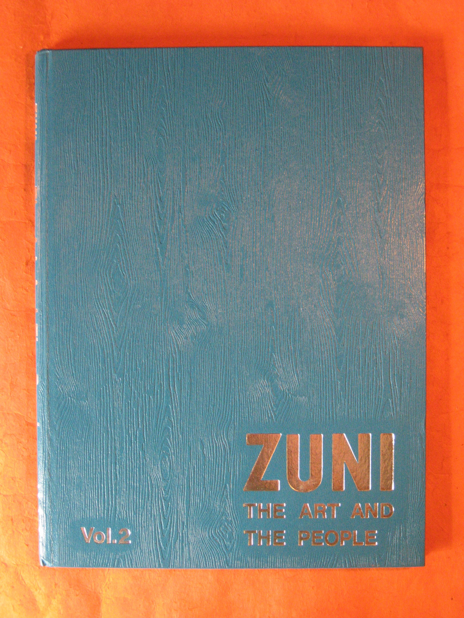 Zuni:  The Art and The People  Volume 2, Bell, Barbara and Ed