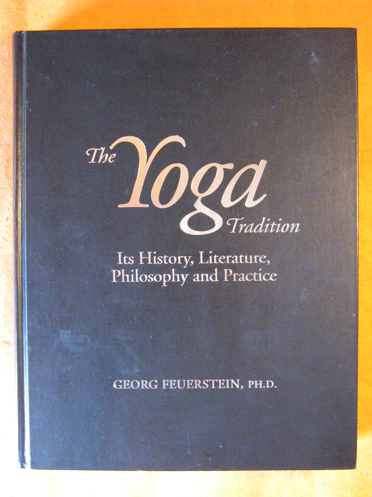 The Yoga Tradition: Its History, Literature, Philosophy and Practice, Feuerstein, Georg