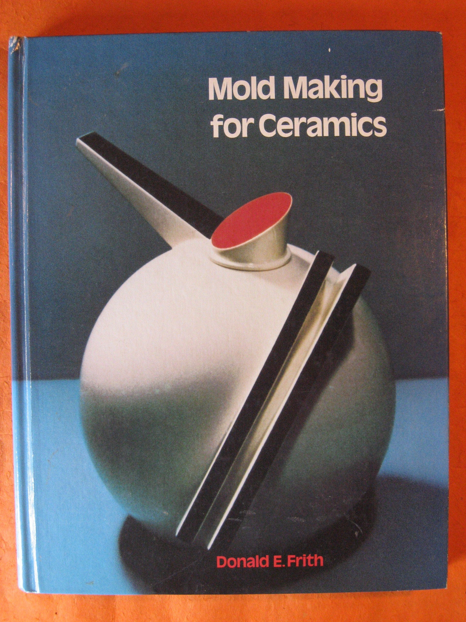 Mold Making for Ceramics (Book & 2 calculators), Frith, Donald E.