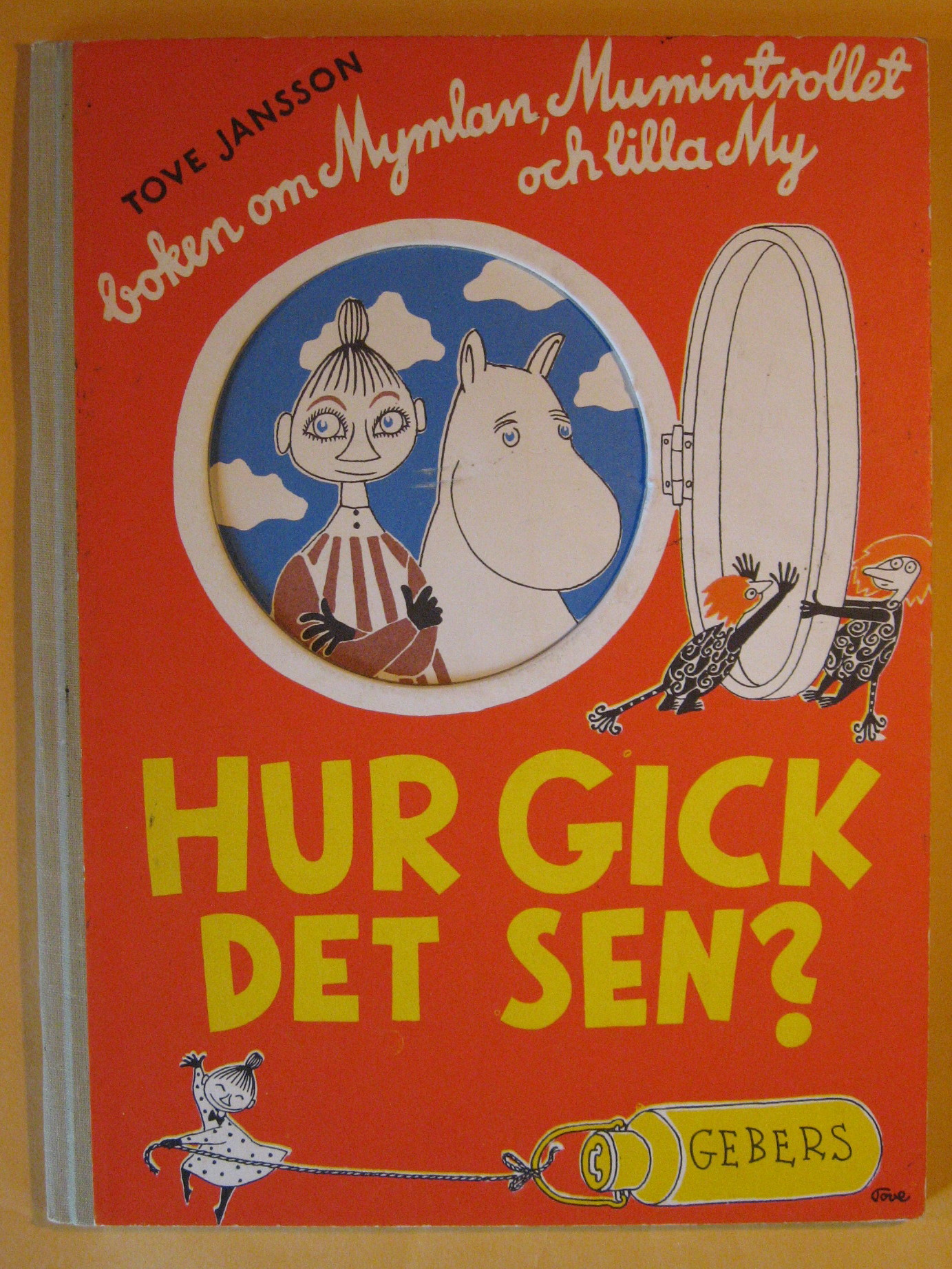 Hur Gick Det Sen? boken om Mymlan, Mumintrollet Och Lilla My [The Book About Moomin, Mymble and Little My in Swedish], Jansson, Tove