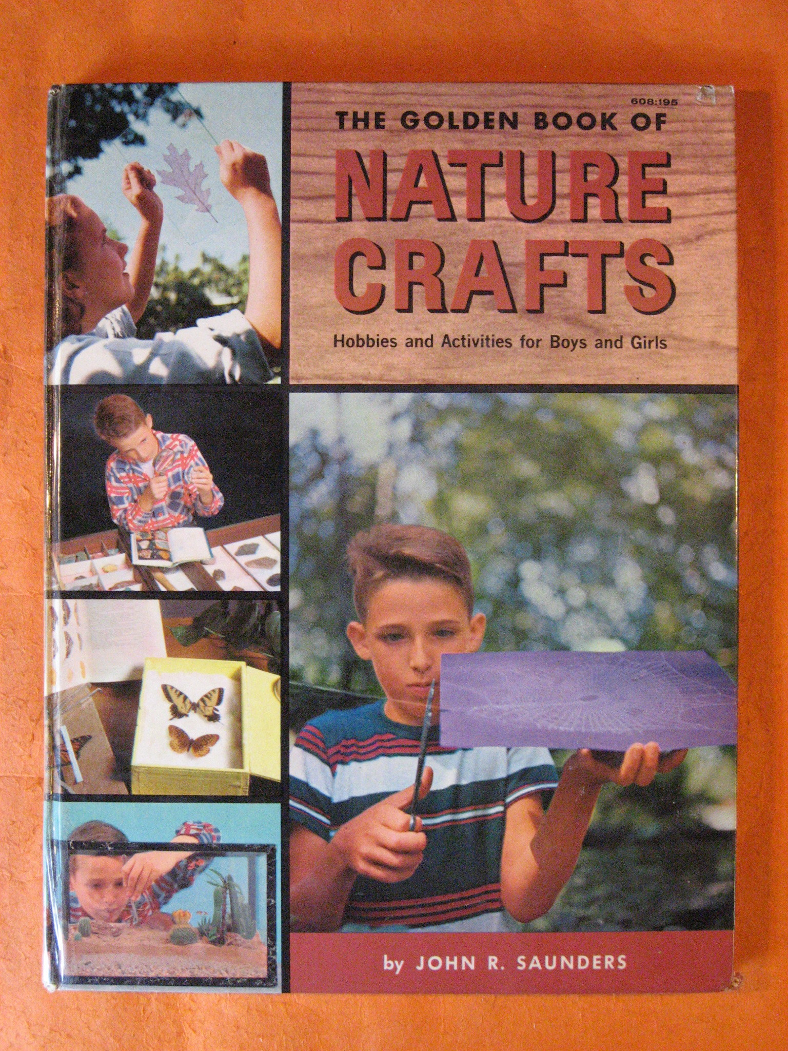 The Golden Book of Nature Crafts:  Hobbies and Activities for Boys and Girls, Saunders, John R.