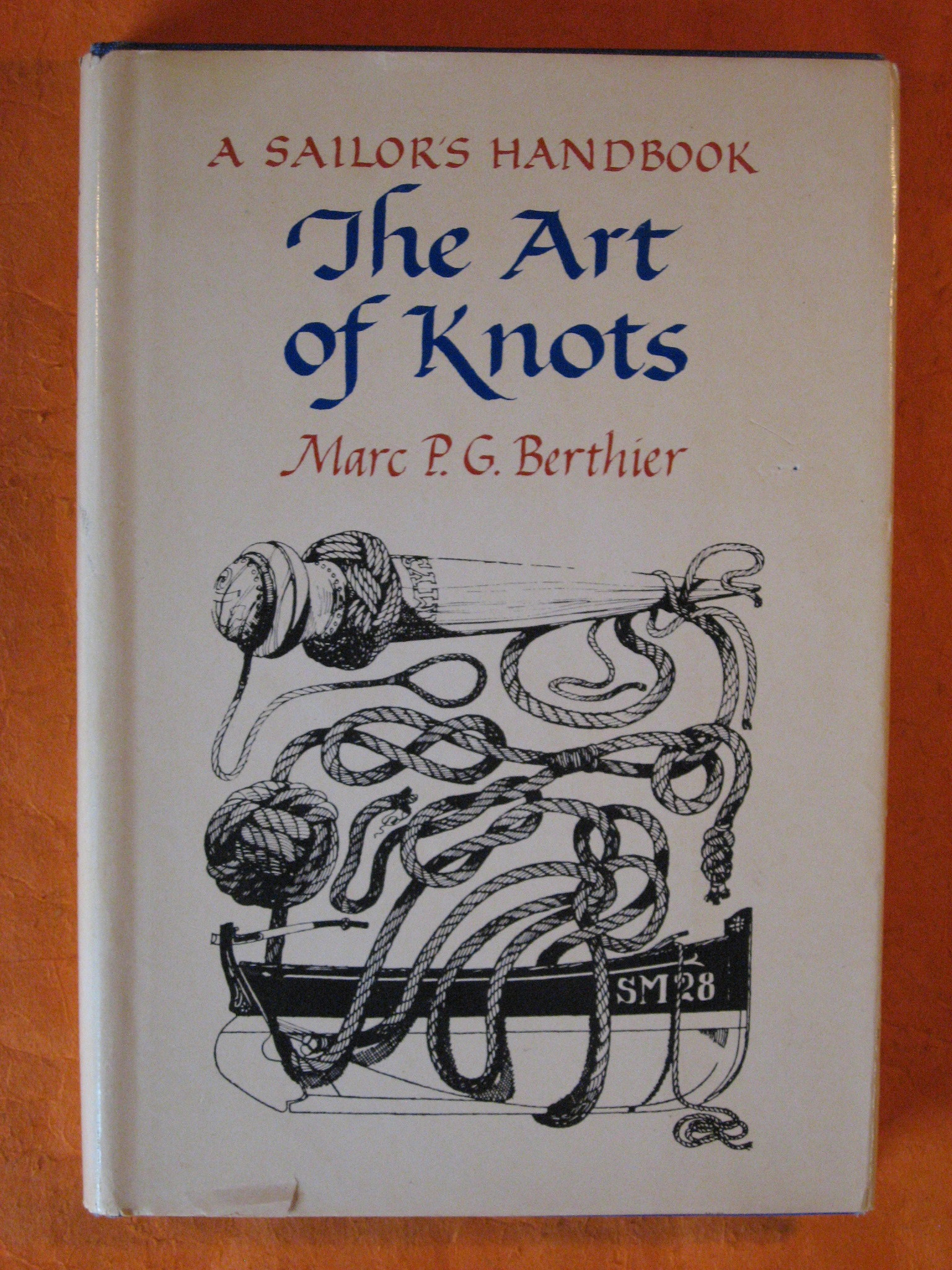 The Art of Knots: A Sailor's Handbook : Text and Drawings, Berthier, Marc P. G.