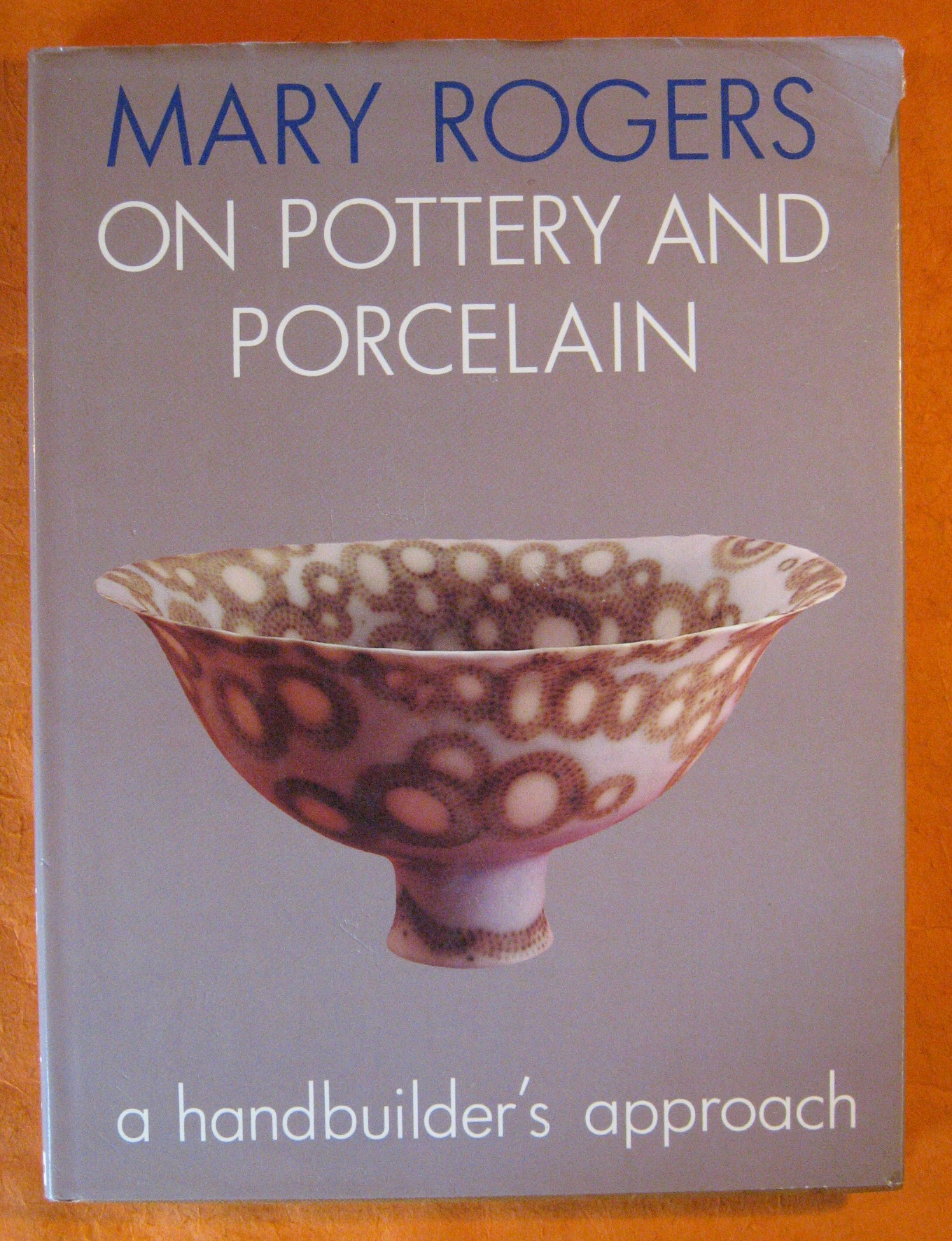 Mary Rogers on Pottery and Porcelain, Rogers, Mary