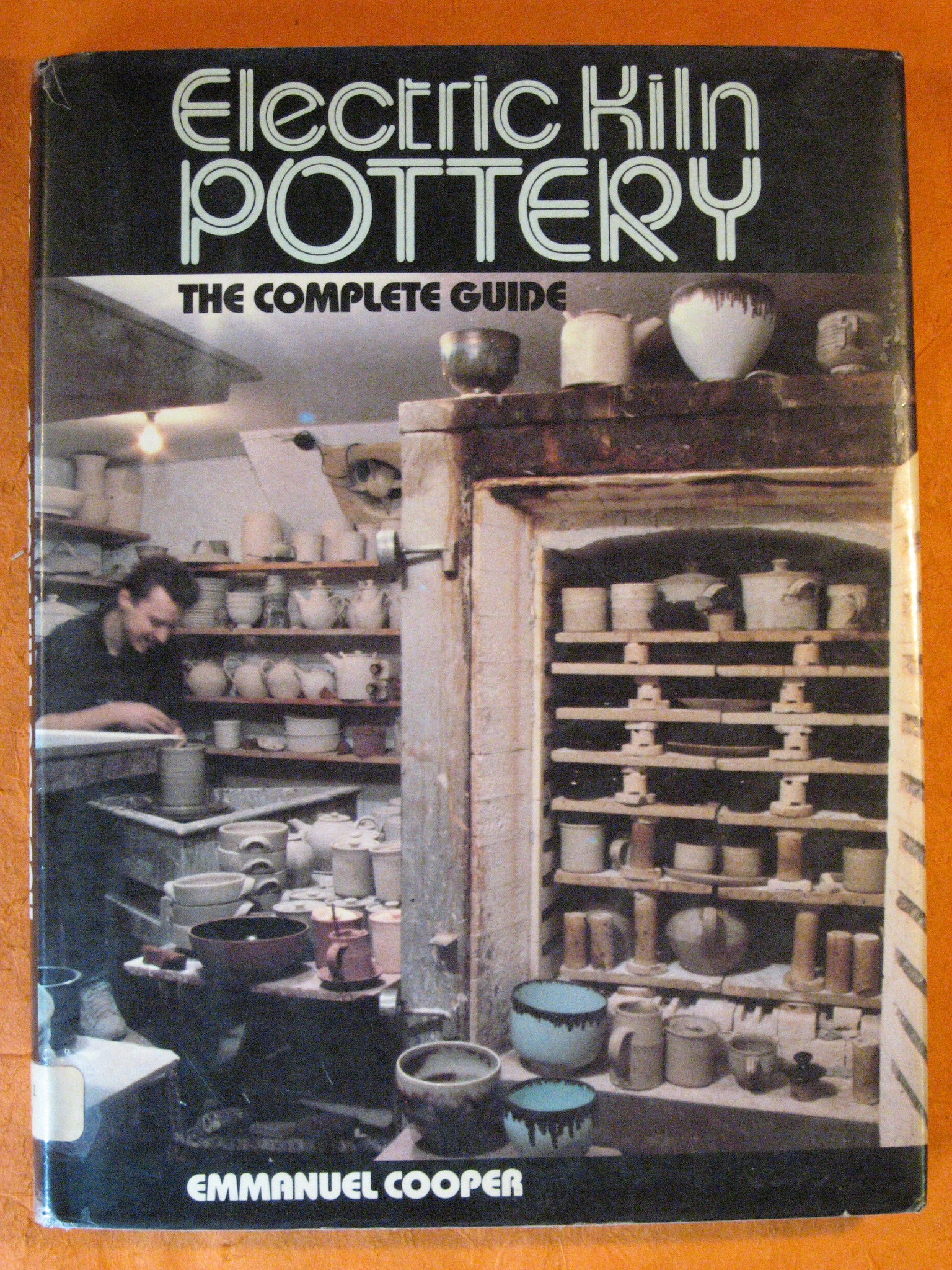 Electric Kiln Pottery: The Complete Guide, Cooper, Emmanuel
