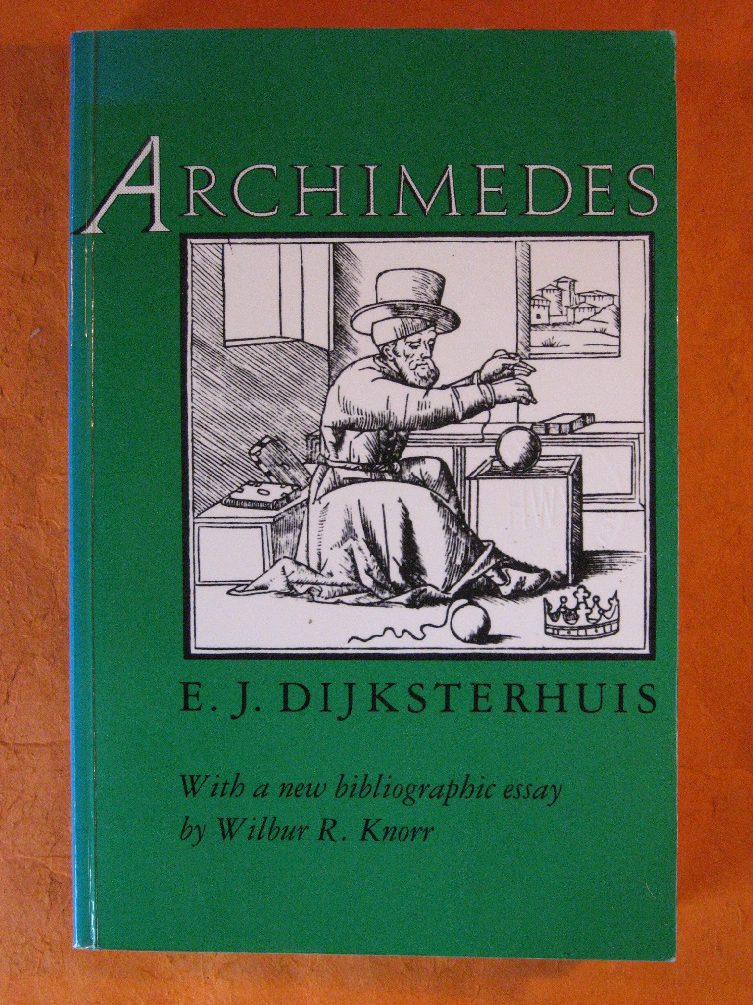 Archimedes, With a new bibliographic essay By Wilbur R. Knorr, Dijksterhuis, E. J.