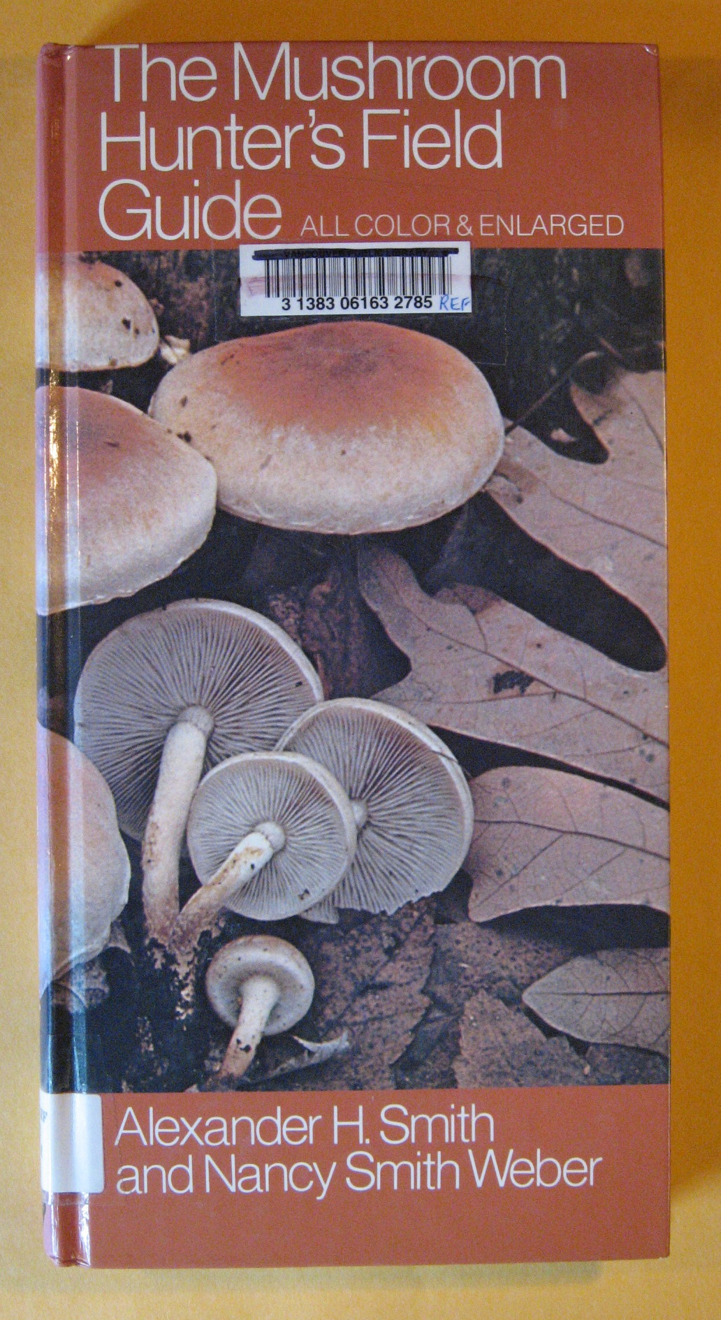 The Mushroom Hunter's Field Guide: All Color & Enlarged, Smith, Alexander H.; Weber, Nancy S.