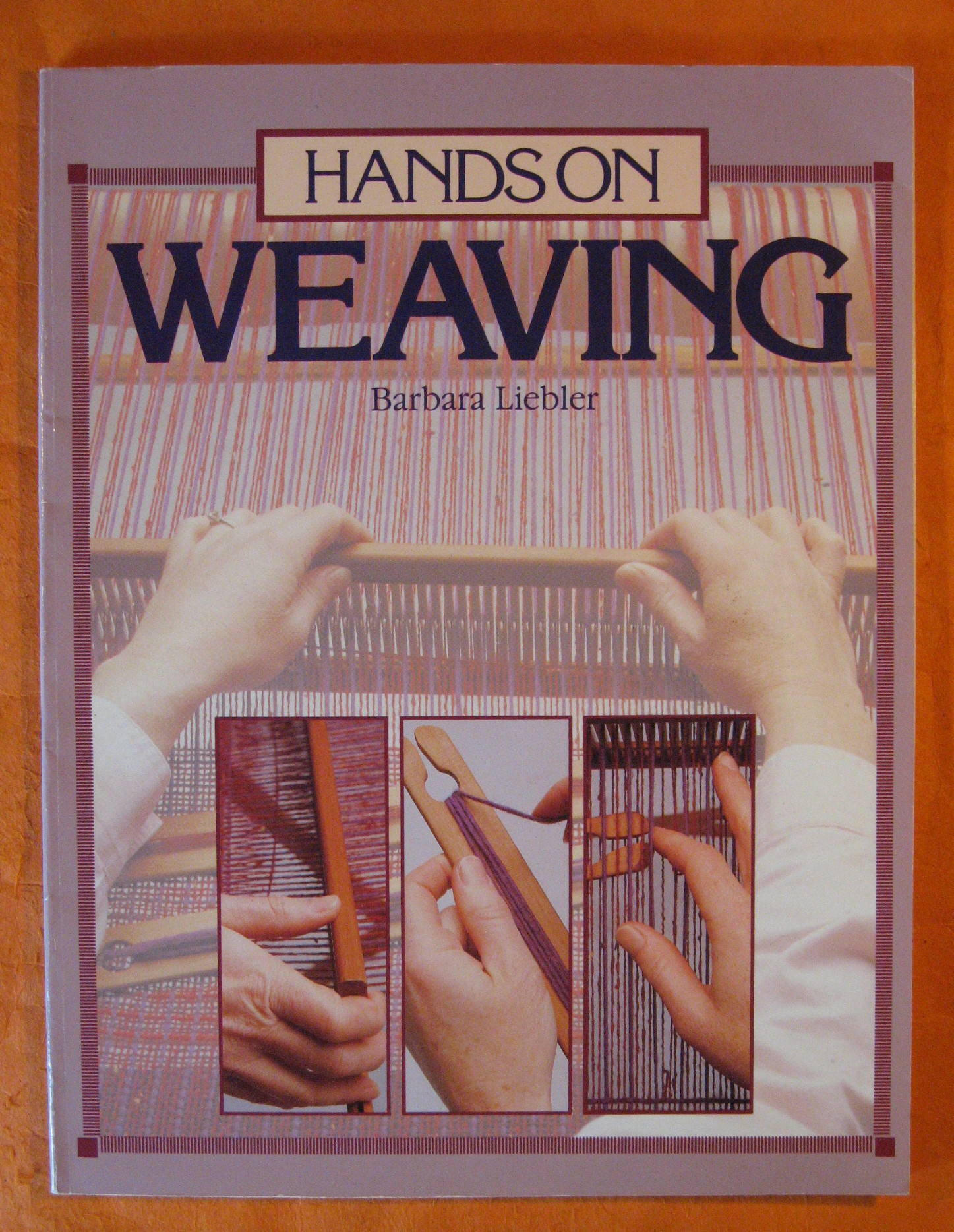 Hands on Weaving, Liebler, Barbara