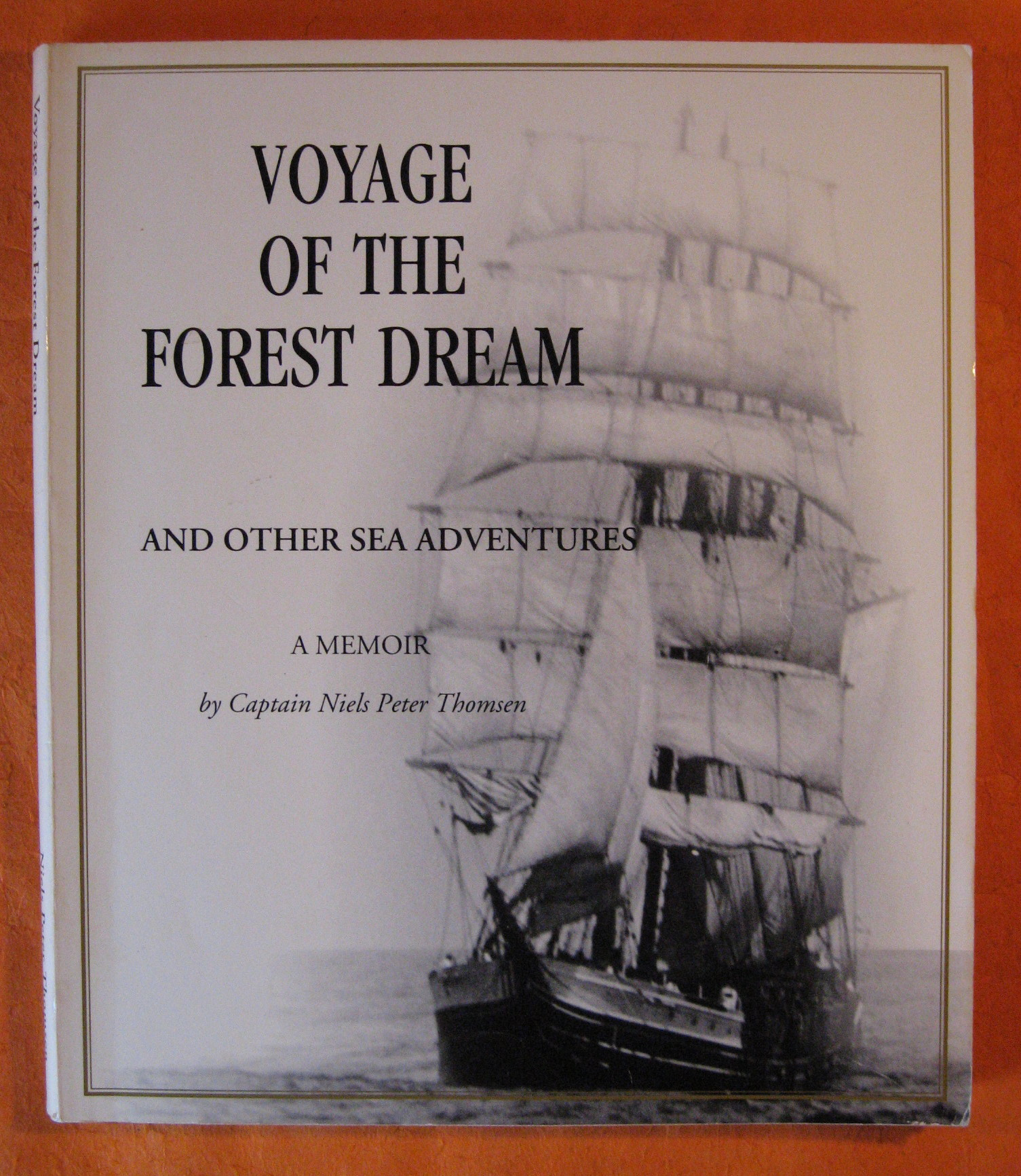 Voyage of the Forest Dream and Other Sea Adventures: A Memoir, Thomsen, Captain Niels Peter