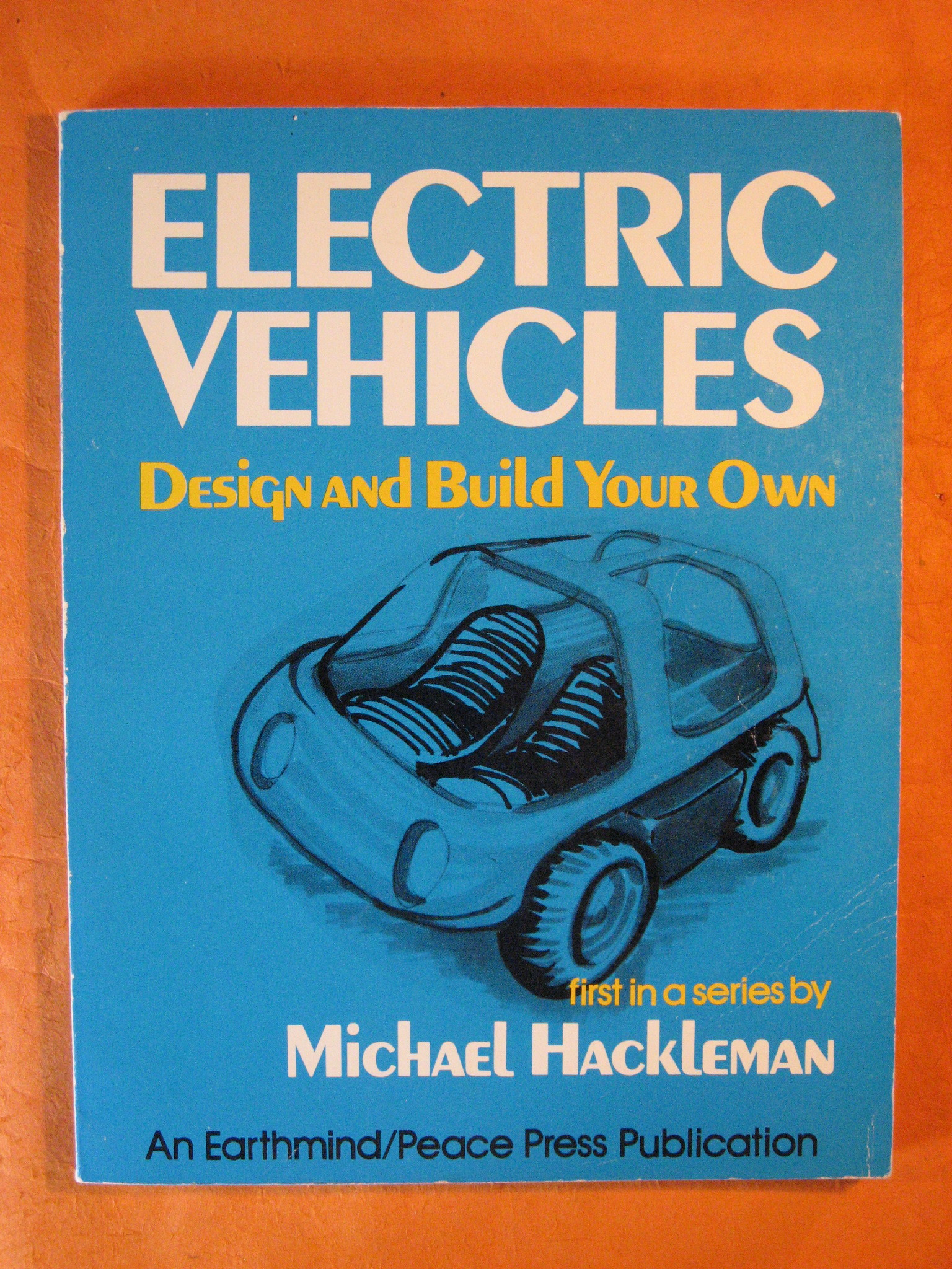 Electric Vehicles:  Design & Build Your Own, Hackleman, Michael A